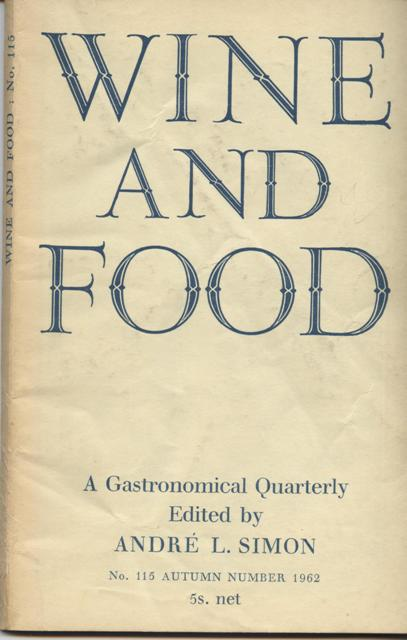 Image for Wine and Food. A Gastronomical Quarterly.  No. 115: Autumn Number 1962