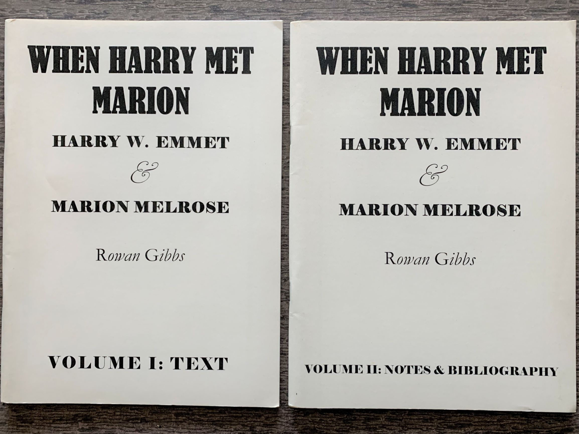 "Image for When Harry Met Marion. Harry W. Emmet and Marion Melrose. [In Two Volumes]  with some notes in passing on Lydia Howard, G.R. Fleming, Irene leslie, ""Griff"", Lolo de Glorion, Clark & Ryman, Baker & Farron, Arthur Branscombe, other Harry Emmetts et al."