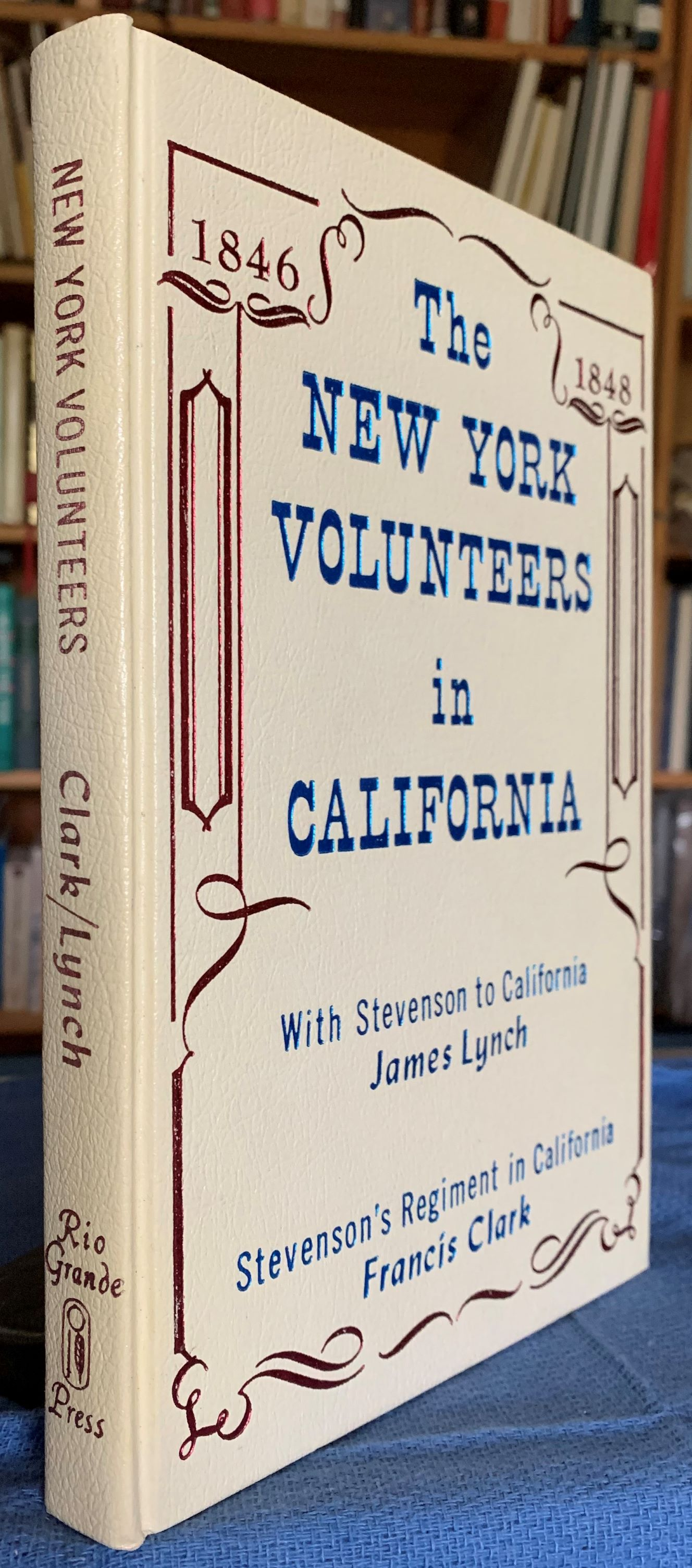Image for The New York Volunteers in California: With Stevenson to California (with) Stevenson's Regiment in California.