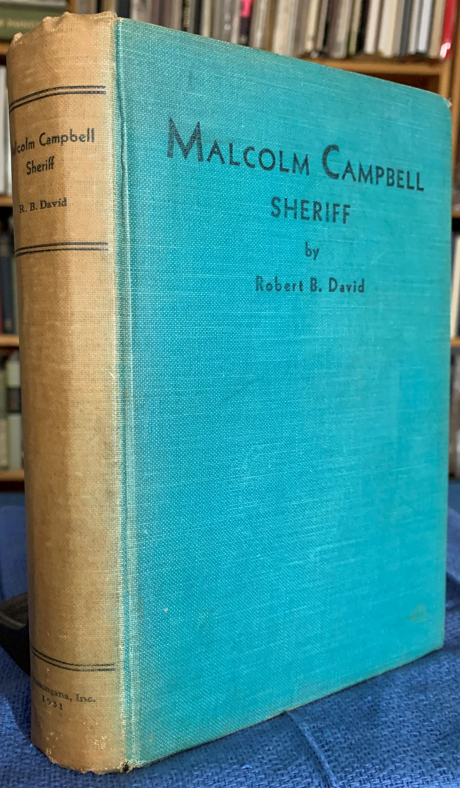 Image for Malcolm Campbell, Sheriff. The Reminiscences of the Greatest Frontier Sheriff in the History of the Platte Valley, and of the Famous Johnson County Invasion 1892. [Signed by Campbell].