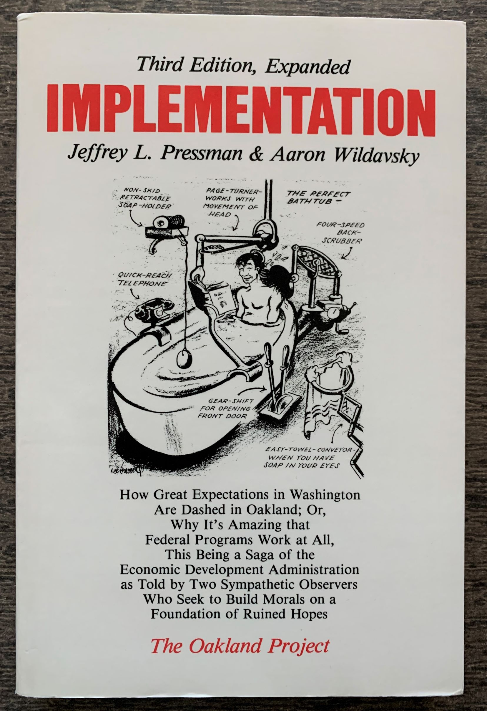 Image for Implementation: How Great Expectations in Washington Are Dashed in Oakland; Or, Why It's Amazing that Federal Programs Work at All, This Being a Saga of the Economic Development Adminsitration as told by two sympathetic Observers, who seek to build Morals on a Foundation (Oakland Project).