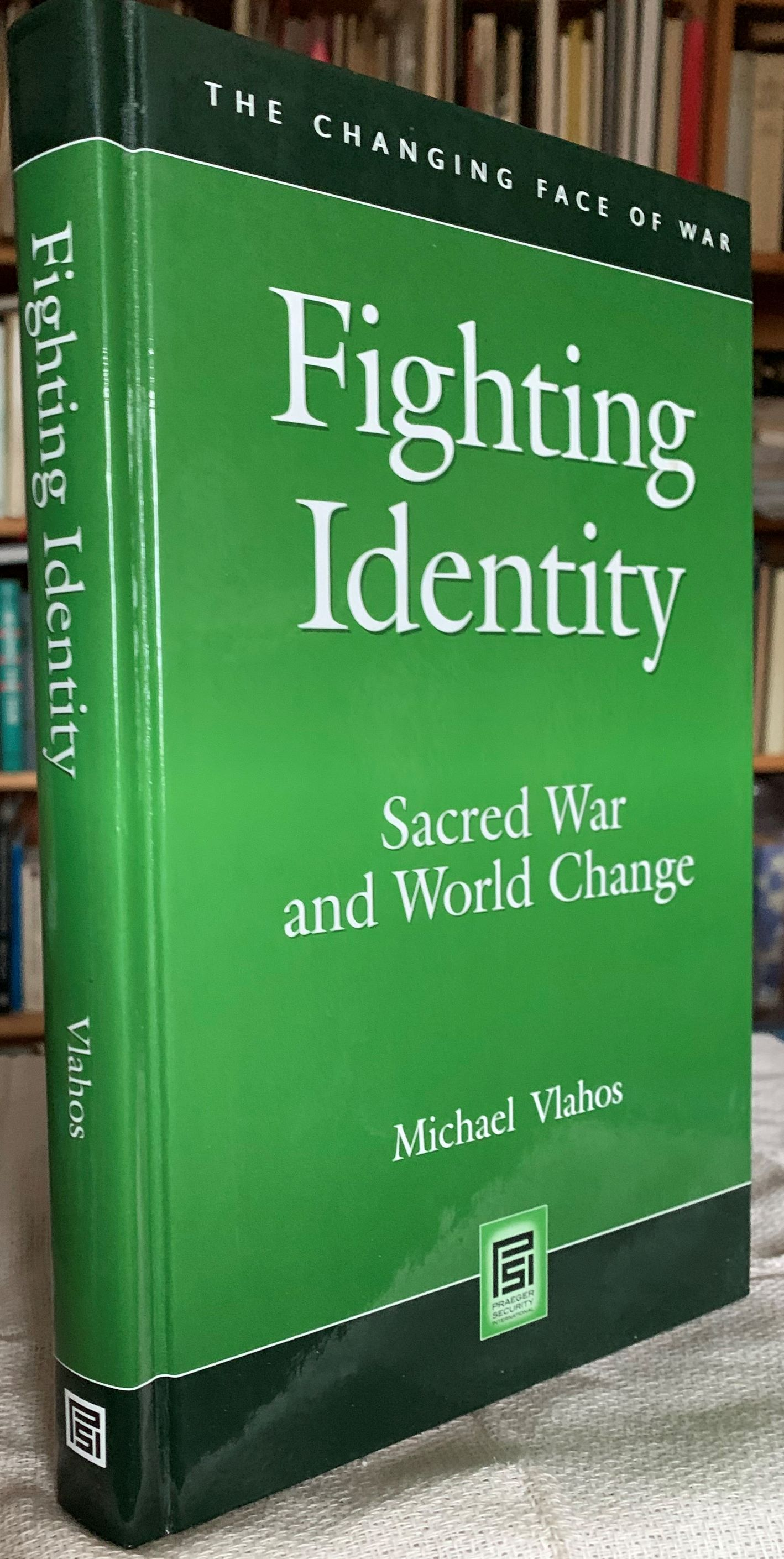 Image for Fighting Identity, Sacred War and World Change.