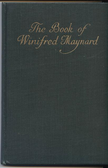 Image for The Book of Winifred Maynard  82 pp.; 12mo; green cloth stamped in gilt; pasted in color frontis illus. and four tipped in color illus.