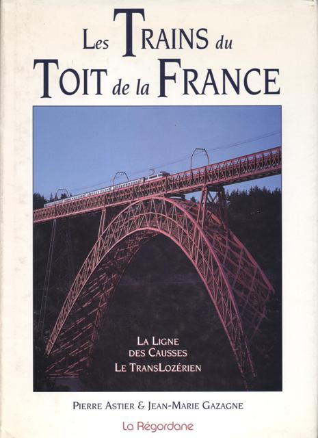 Image for Les Trains du toit de la France. La Ligne des Causses, Le TransLozerien.  (Overhaed Trains of France, Causses and TransLozerien Lines)