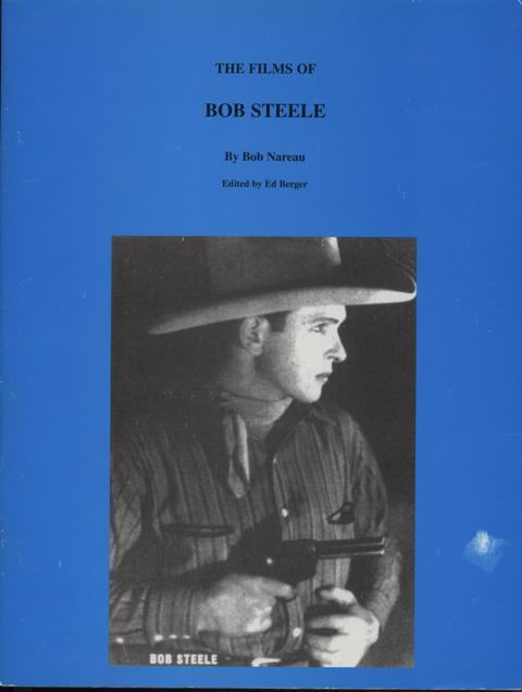 Image for The Films of Bob Steele.  Edited by Ed Berger.