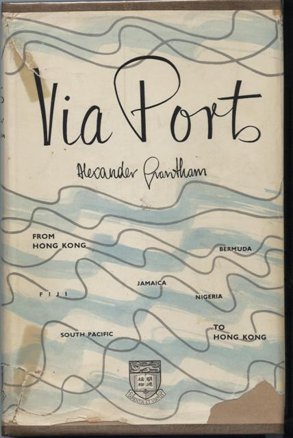 Image for Via Ports, From Hong Kong to Hong Kong [inscribed by the author].