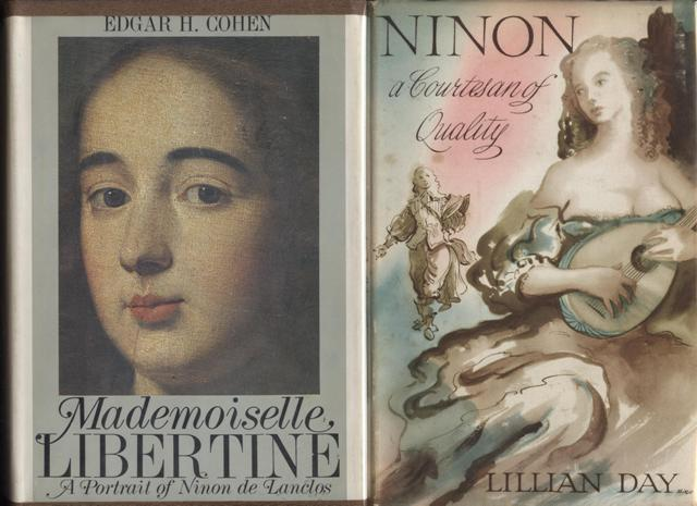 Image for Mademoiselle Libertine, A Portrait of Ninon de Lanclos. Together with, Ninon, A Courtesan of Quality.
