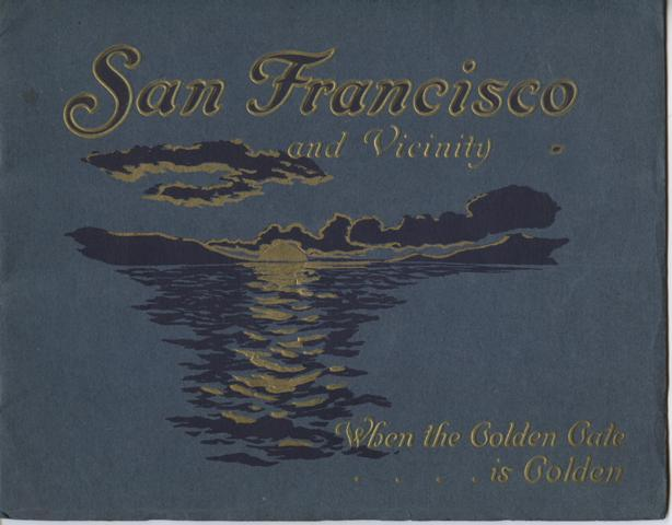 Image for San Francisco, The Exposition City, 1915.  [Cover title: San Francisco and Vicinity, When the Golden Gate is Golden. . .