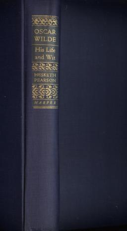 Image for Oscar Wilde, His Life and Wit.  (Inscribed by the author).
