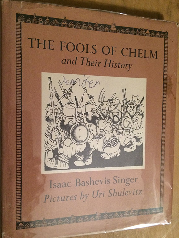 Image for The Fools of Chelm, and Their History. ( signed by the author).