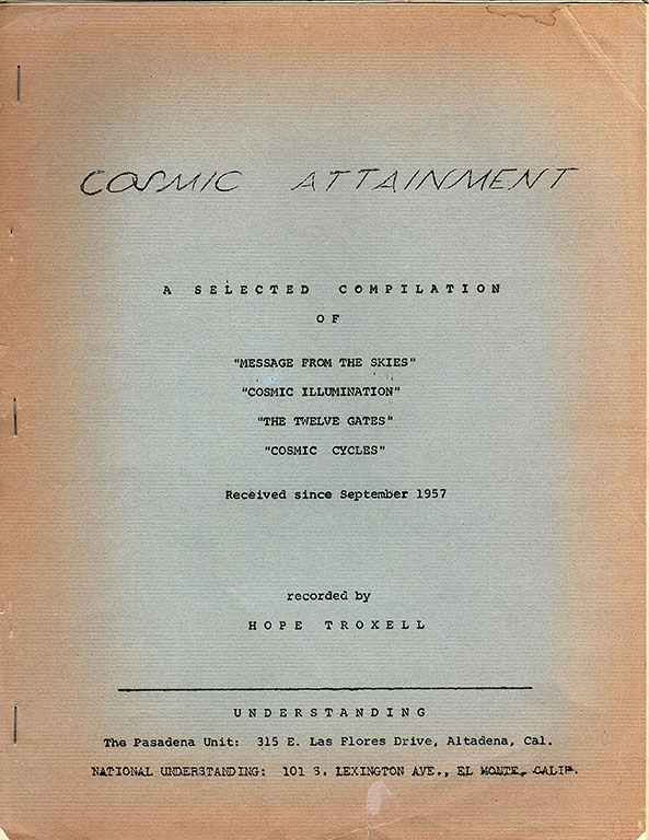 "Image for Cosmic Attainment. A Selected Compilation of ""Message from the Skies""; ""Cosmic Illumination""; ""The Twelve Gates""; ""Cosmic Cycle"", Received since September 1957 (cover title)."