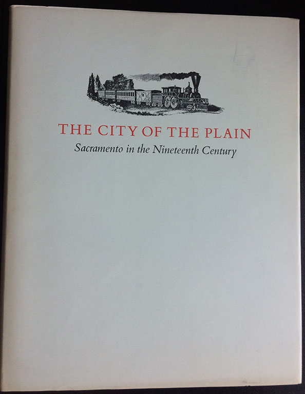 Image for The City of the Plain, Sacramento in the Nineteenth Century.