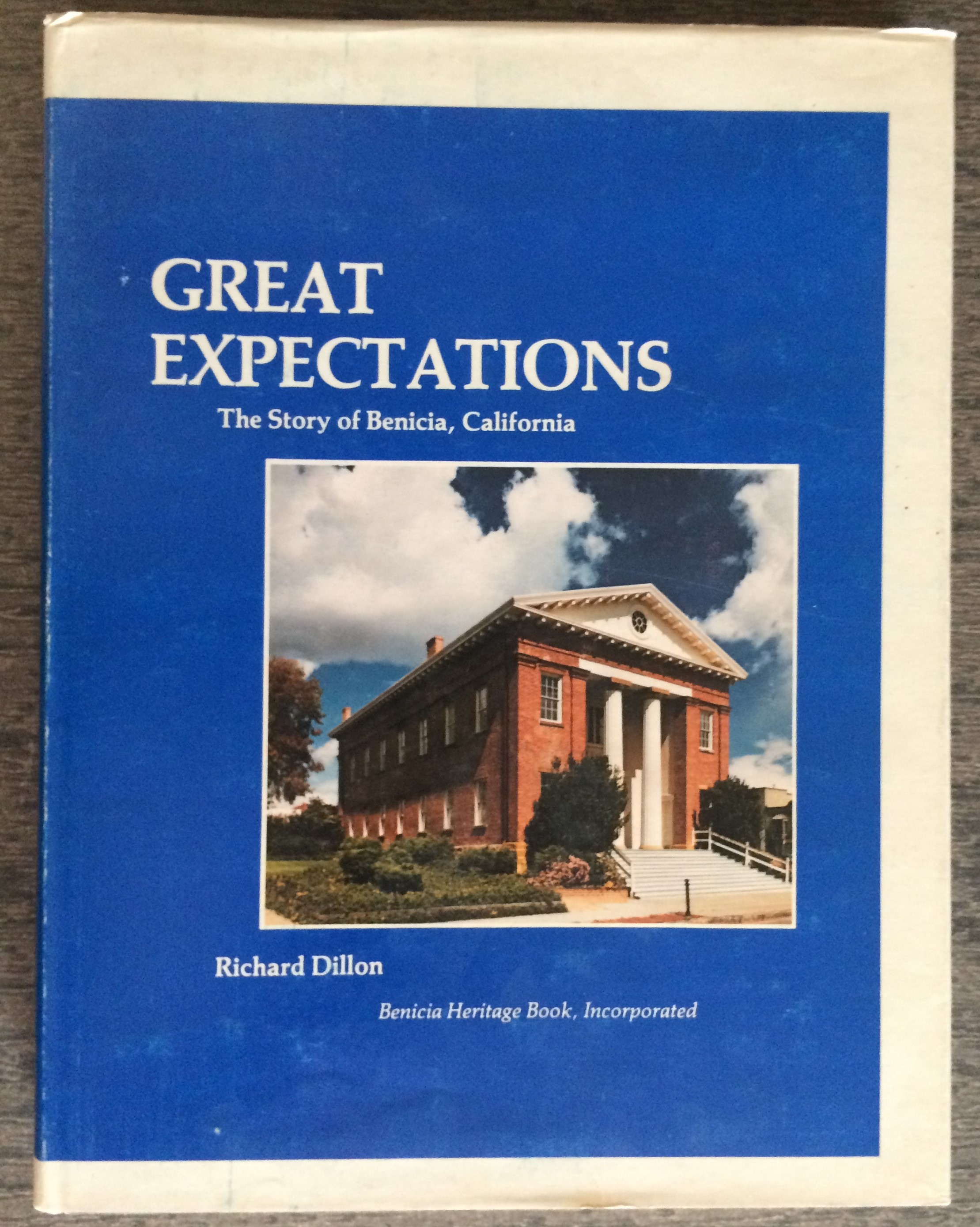 Image for Great Expectations. The Story of Benicia California (inscribed by the author).