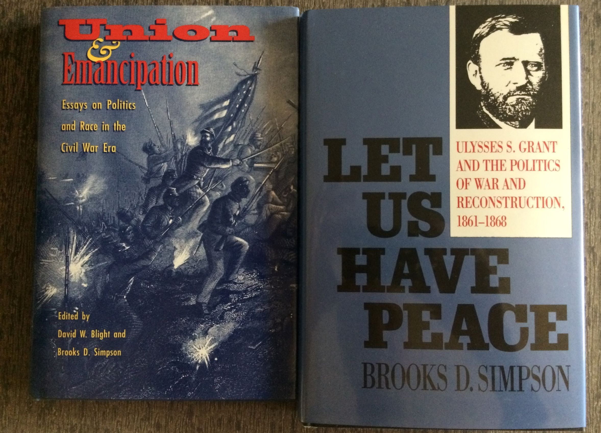 Image for (Two Titles) Union & Emancipation, Essays on Politics and Race in the Civil War Era. Together with Simpson's: Let Us Have Peace, Ulysses S. Grant and the Politics of War and Reconstruction.