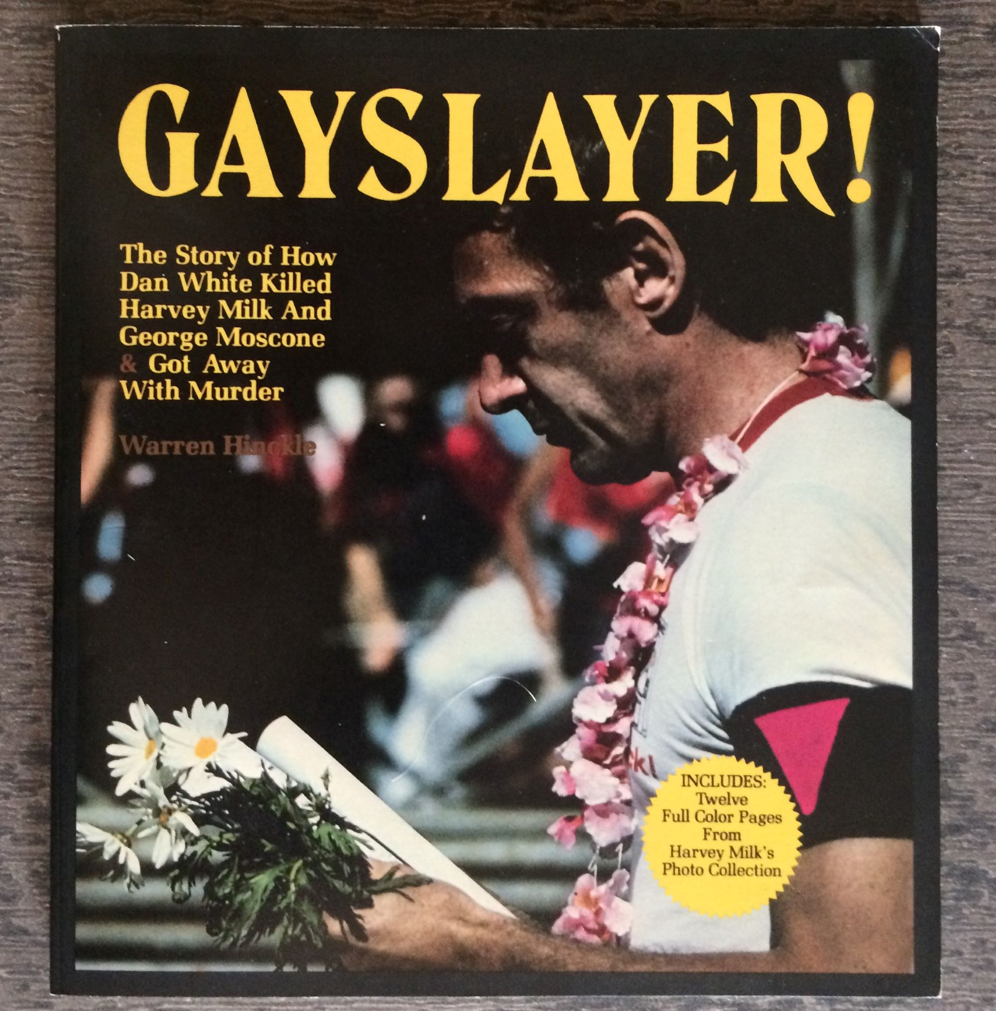 Image for Gayslayer! The Story of How Dan White Killed Harvey Milk and George Moscone & Got Away with Murder. (Inscribed by the author, with Hinckle for Mayor Handbill).