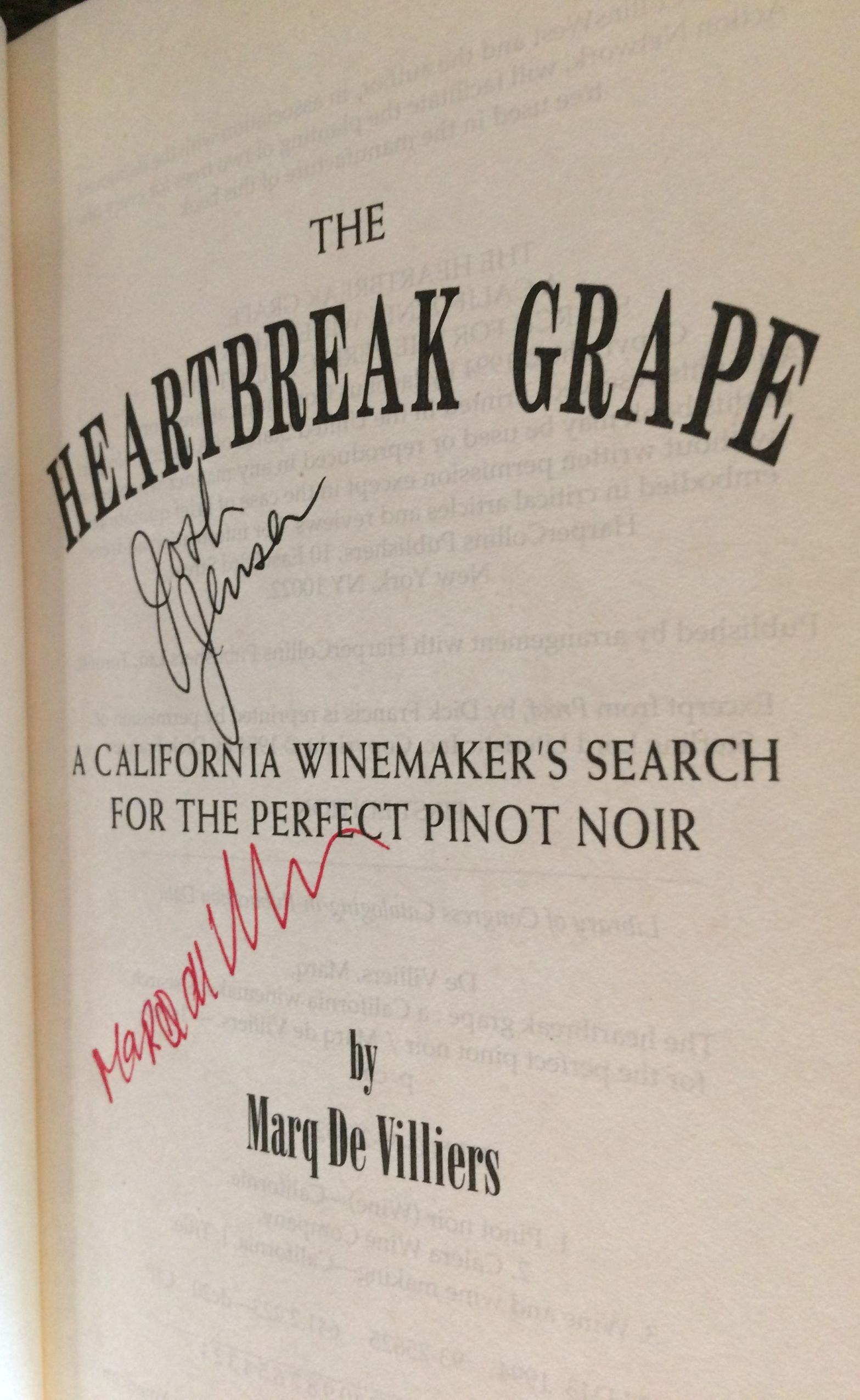Image for The Heartbreak Grape : A California Winemaker's Search for the Perfect Pinot Noir (Signed by de Villers, and Josh Jensen).