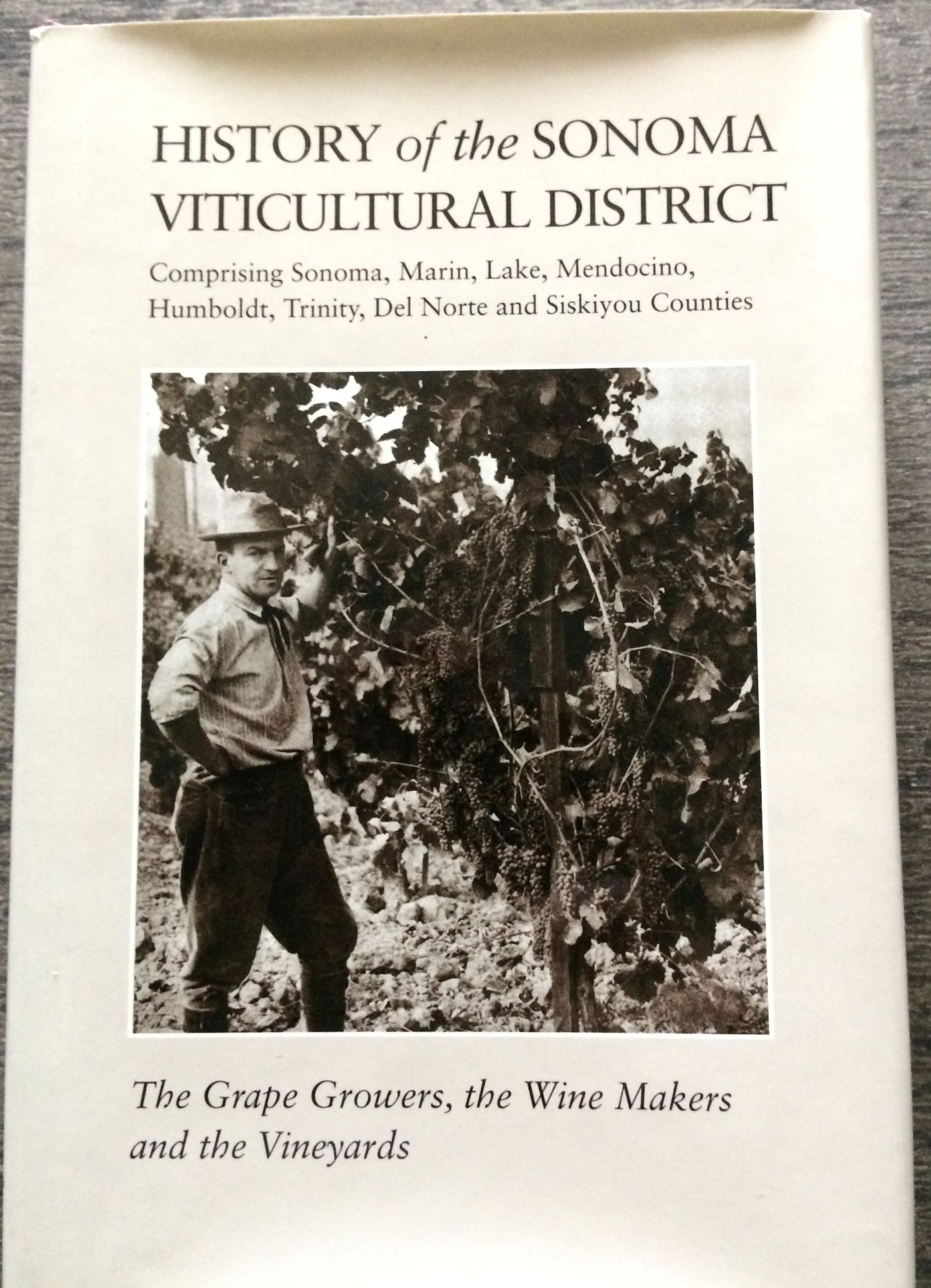 Image for History of the Sonoma Viticultural District. The Grape Growers, the Wine Makers and the Vineyards. (Inscribed).