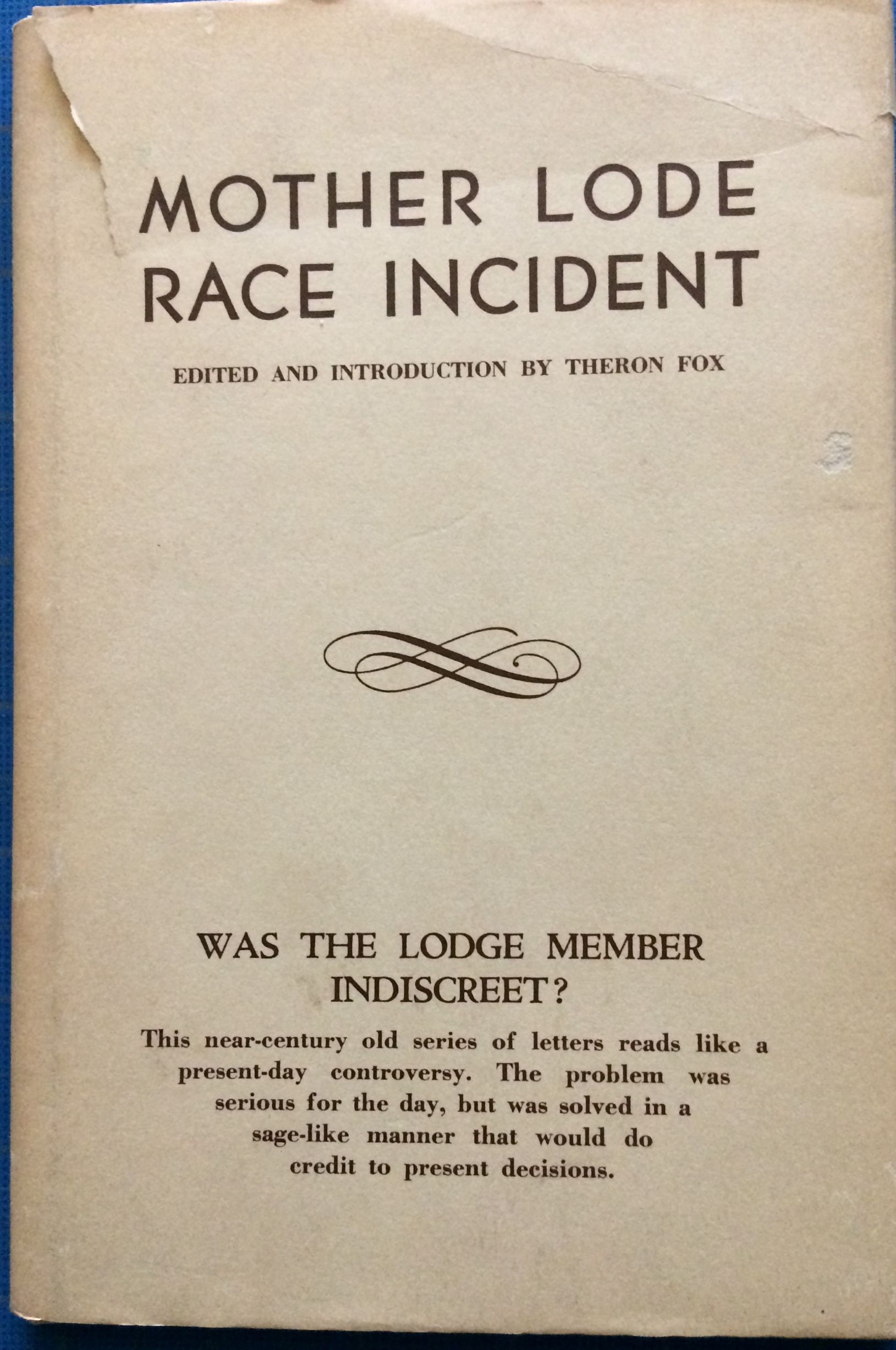 Image for Mother Lode Race Incident. Letters between two lodges of the I.O.O.F. regarding alleged misconduct on the part of a member.