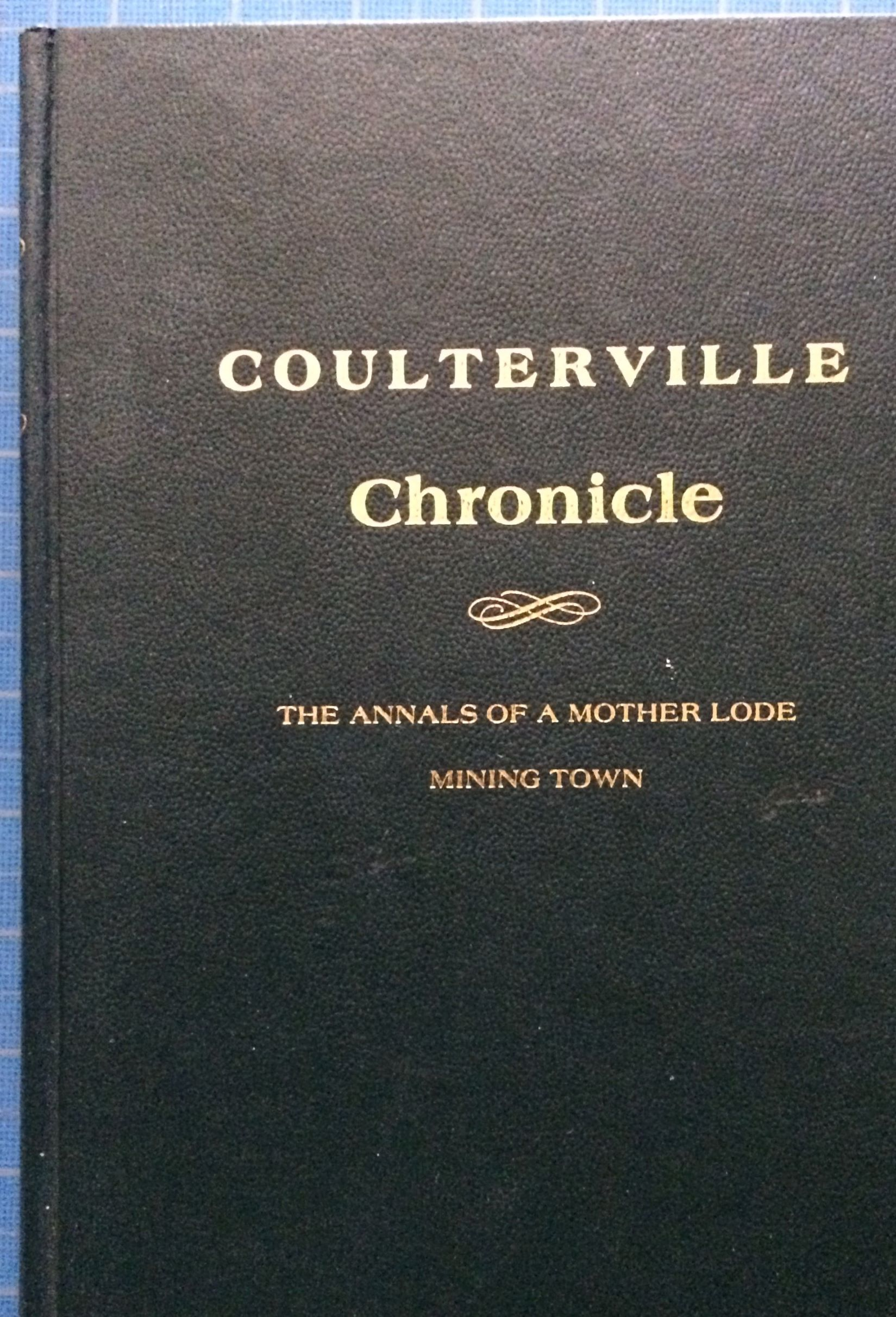 Image for Coulterville Chronicles. The Annals of a Mother Lode Mining Town.