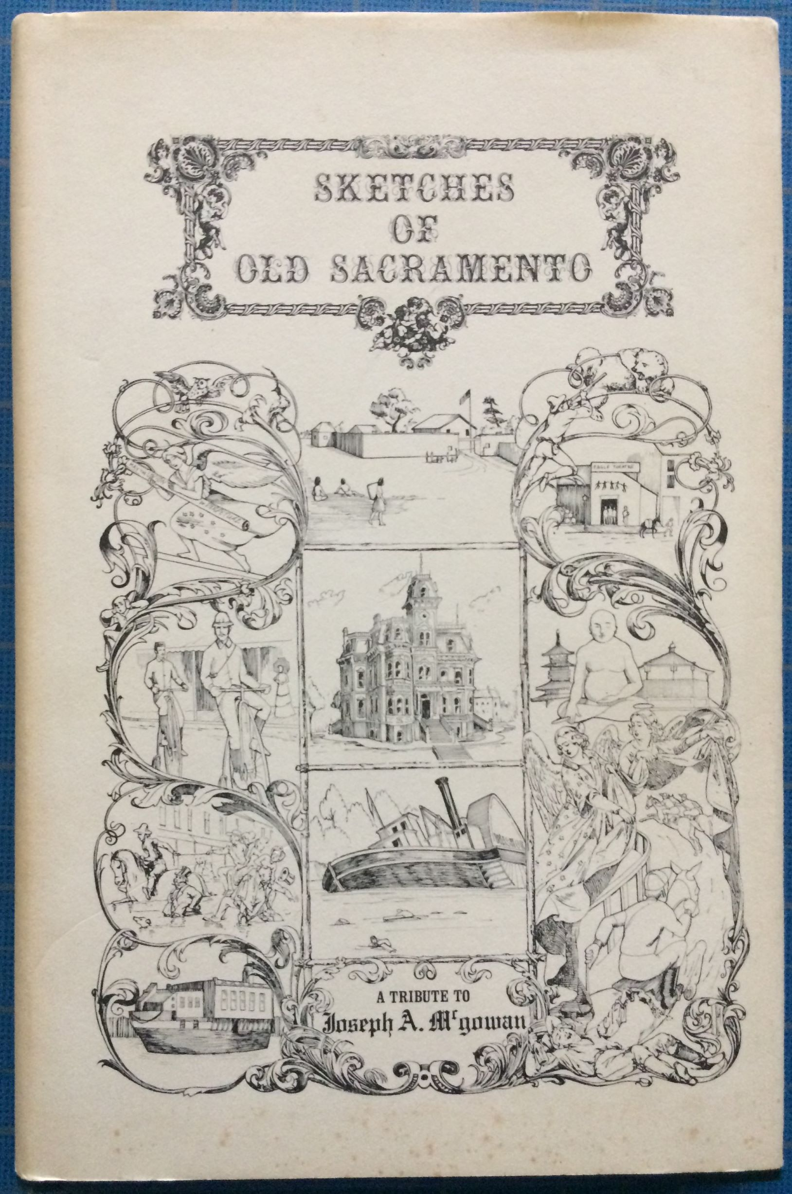 Image for Sketches of Old Sacramento. A Tribute to Joseph A. McGowan.