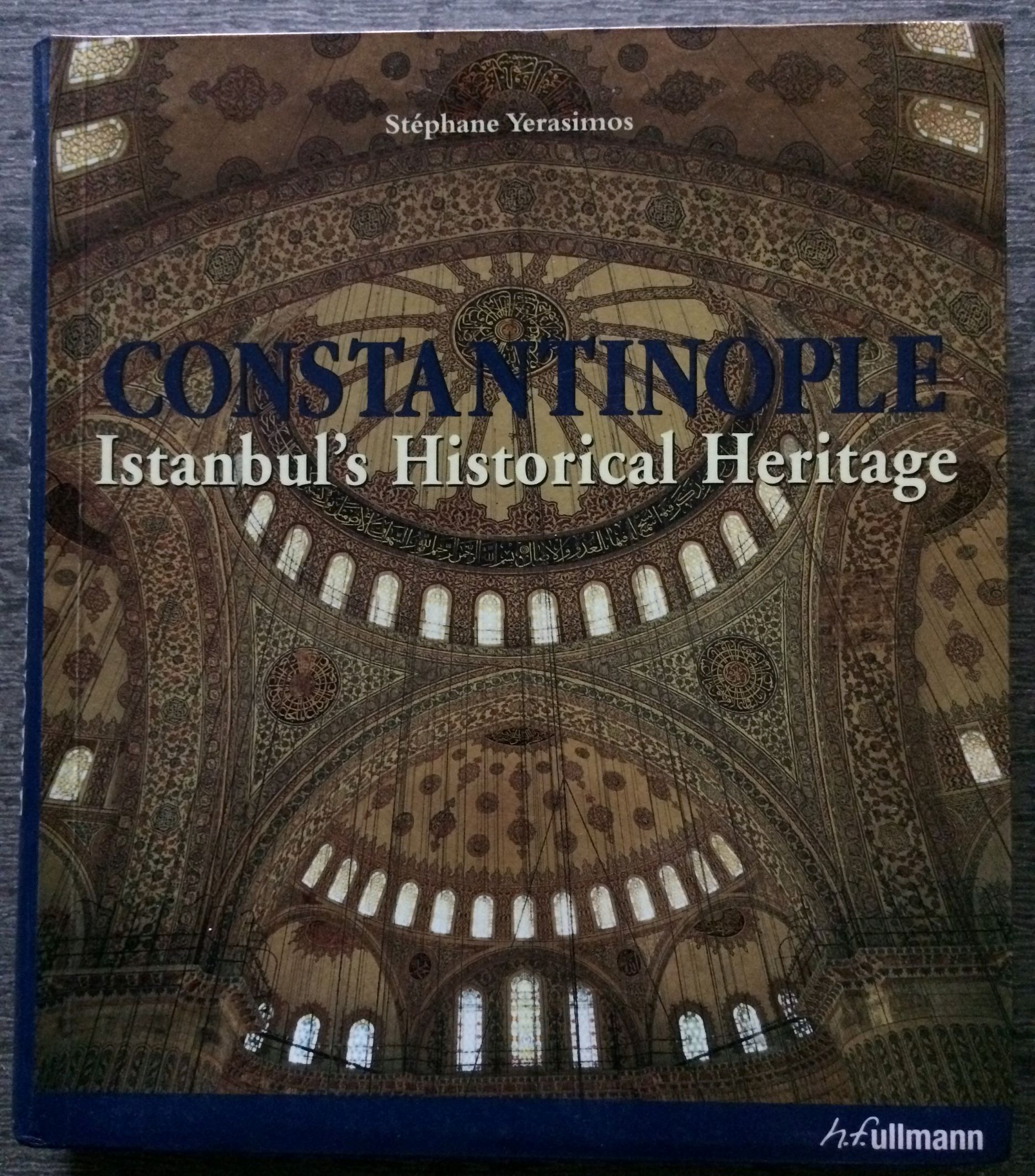 Image for Constantinople, Istanbul's Historical Heritage.