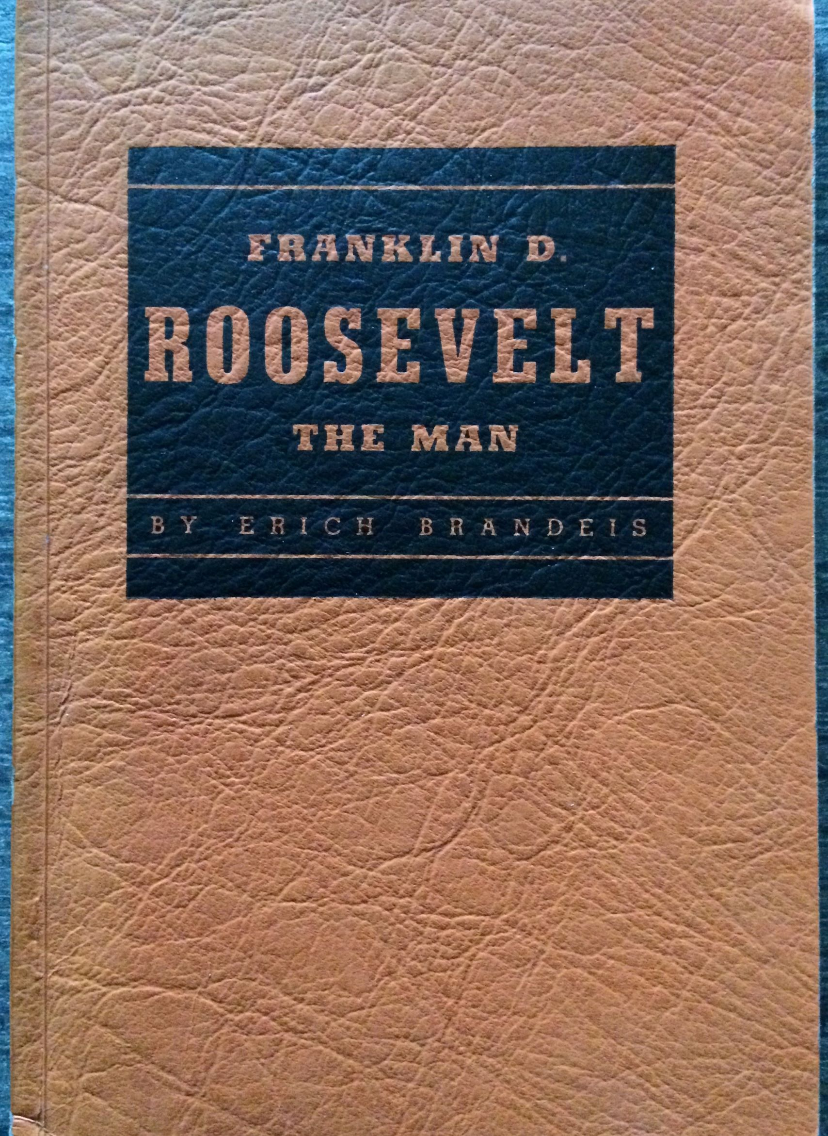 Image for Franklin D. Roosevelt, The Man.