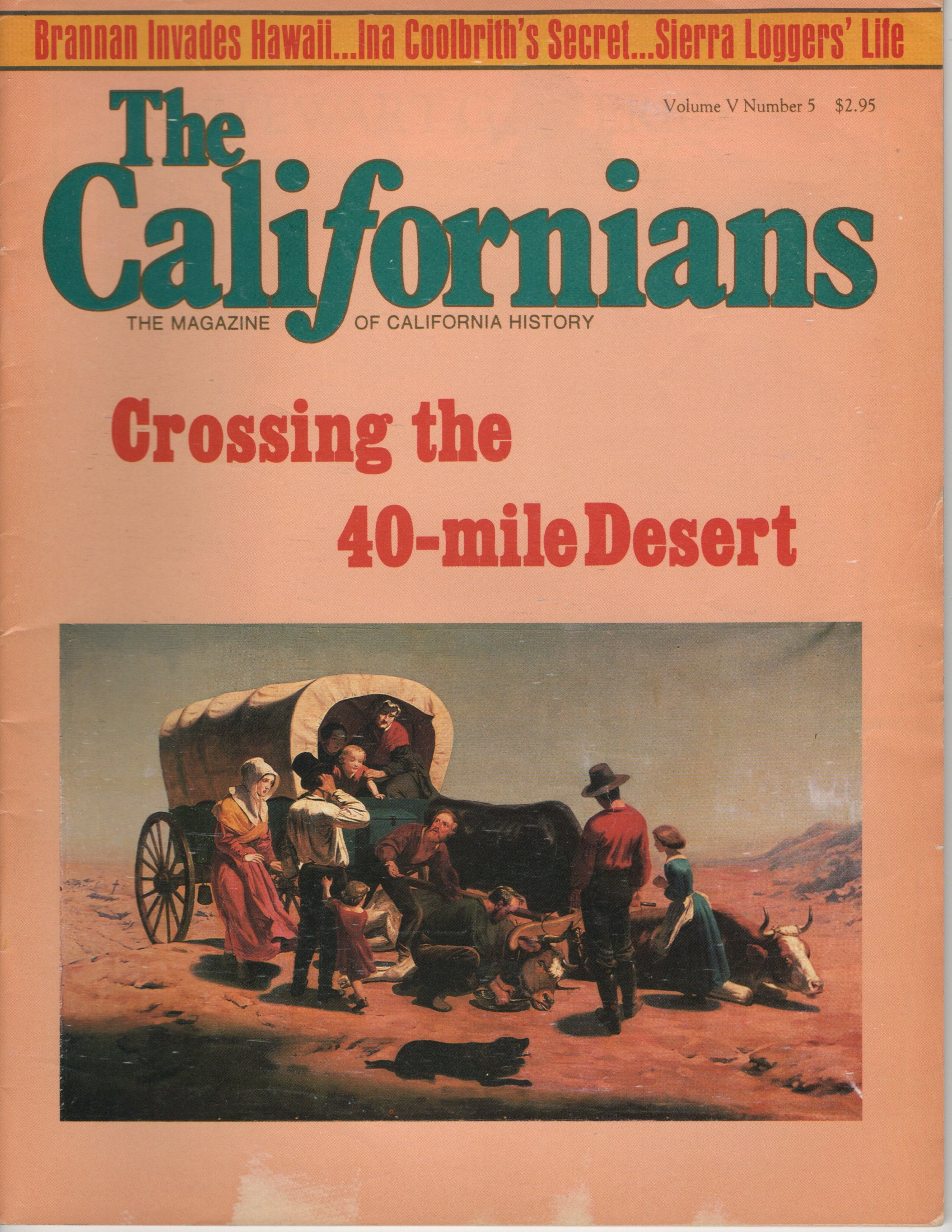 Image for The Californians. The Magazine of California History. Crossing the 40- Mile Desert.  [Volume V, Number 5, October 1987]
