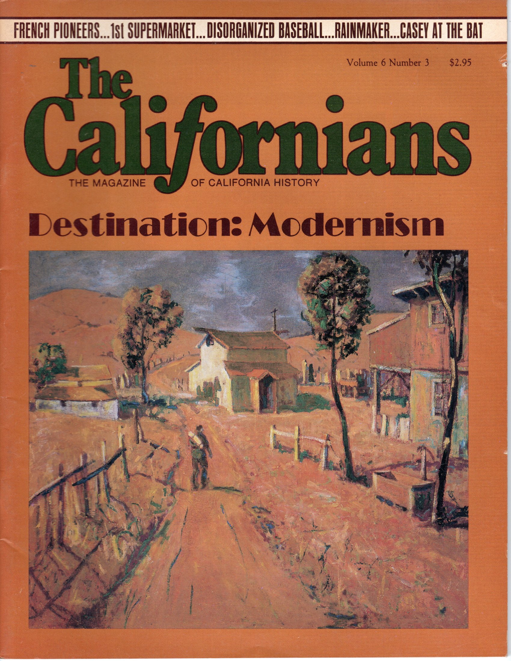 Image for The Californians. The Magazine of California History. Destination: Modernism.  [Volume 6, Number 3, May/June 1988]