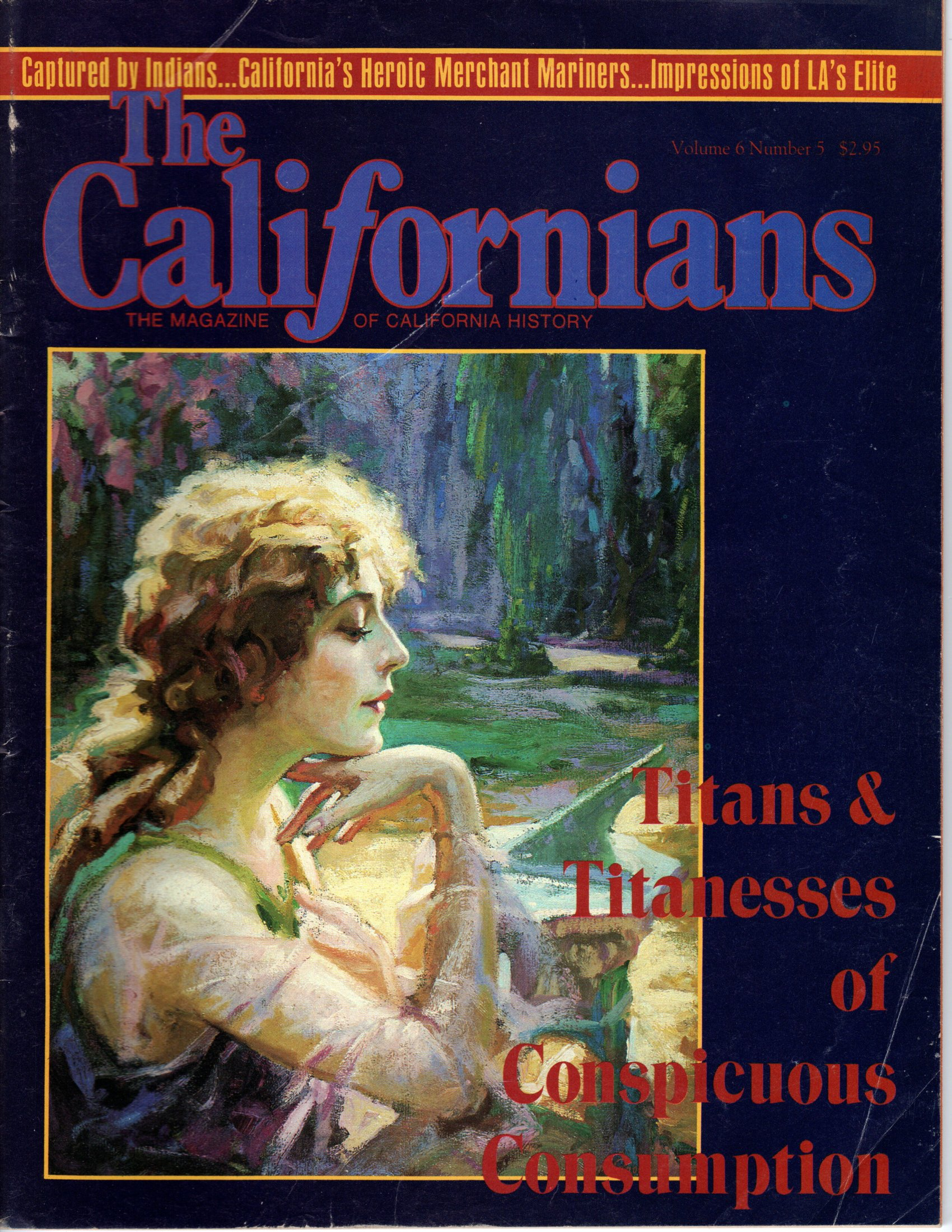 Image for The Californians. The Magazine of California History. Titans & Titanesses of Conspicuous Consumption.  [Volume 6, Number 5, September/October 1988]