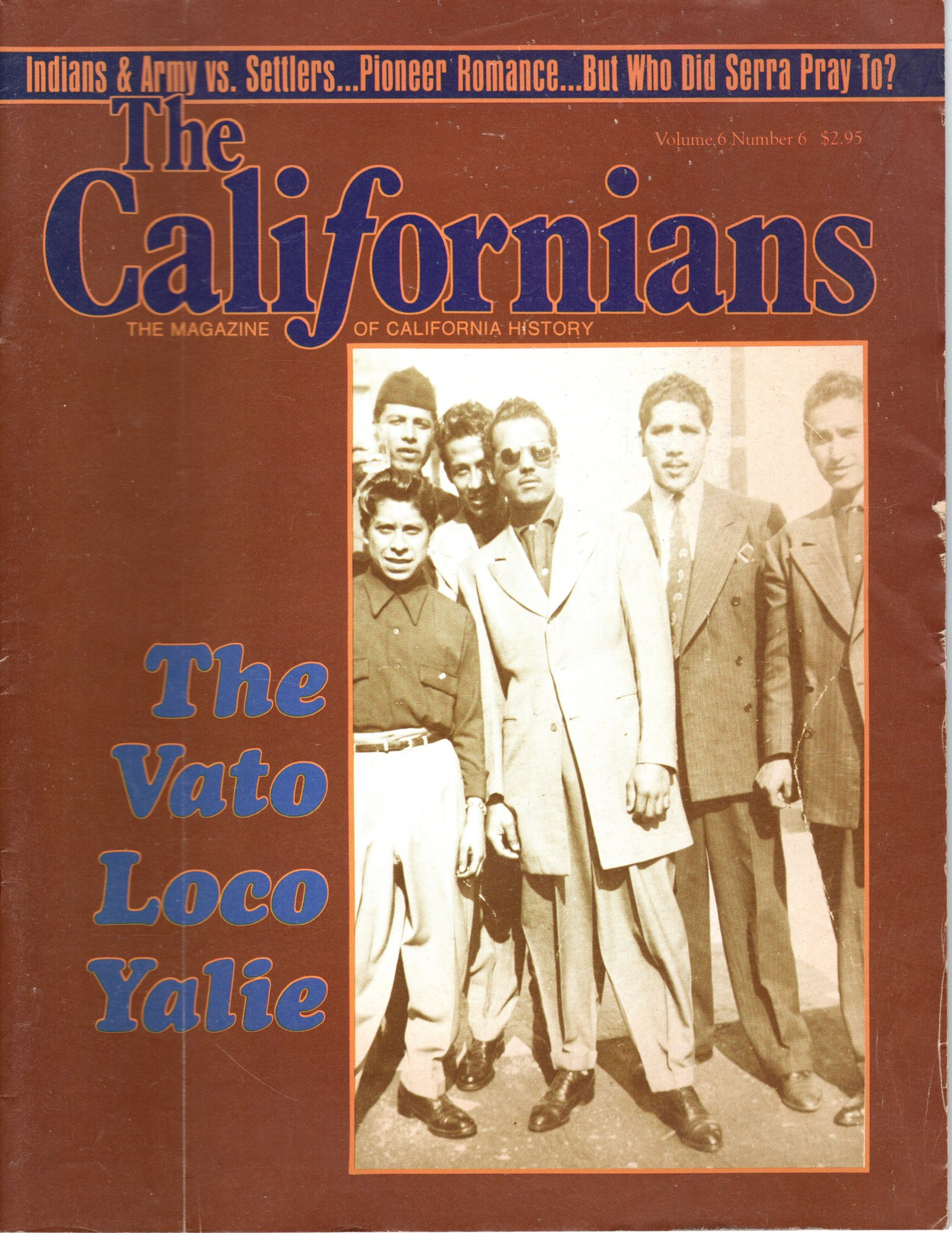Image for The Californians. The Magazine of California History. The Vato Loco Yalie.  [Volume 6, Number 6, November/December 1988]