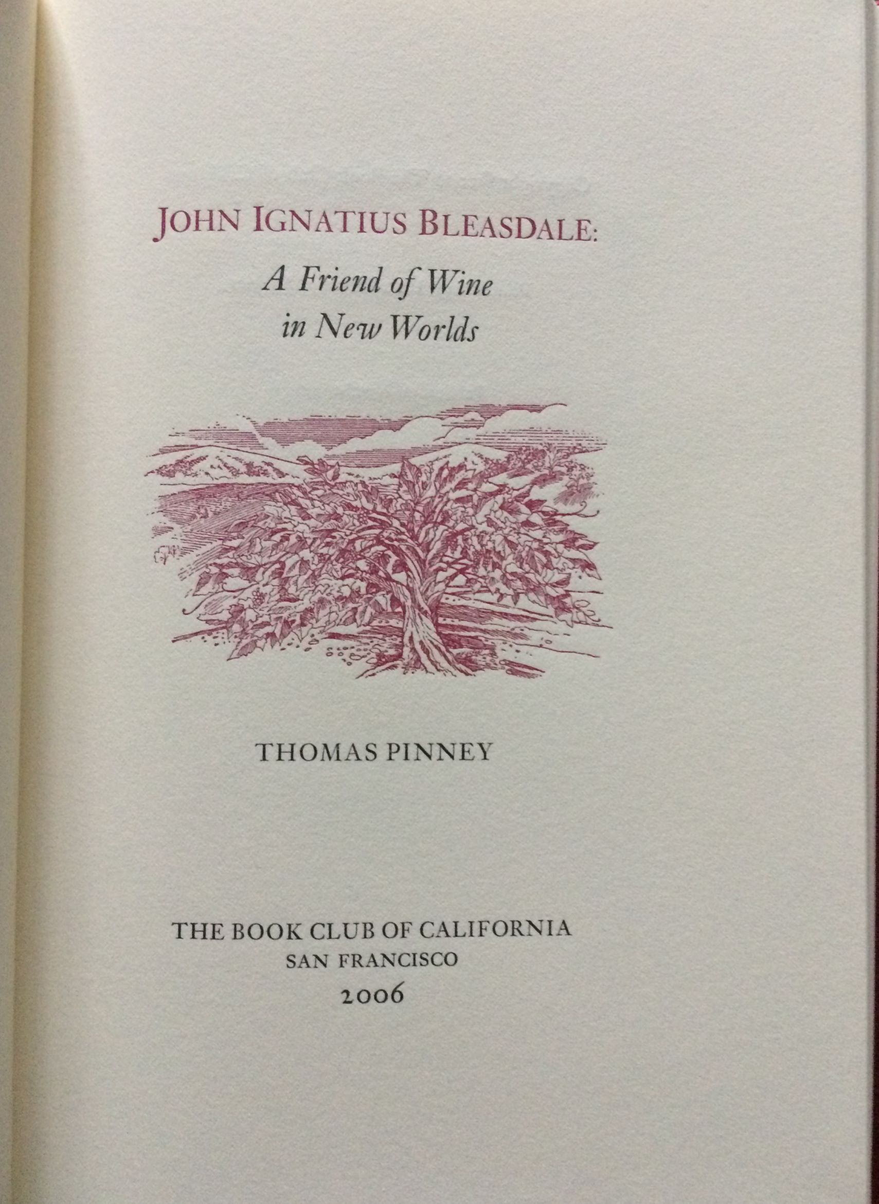 Image for John Ignatius Bleasdale: A Friend of Wine in New Worlds.