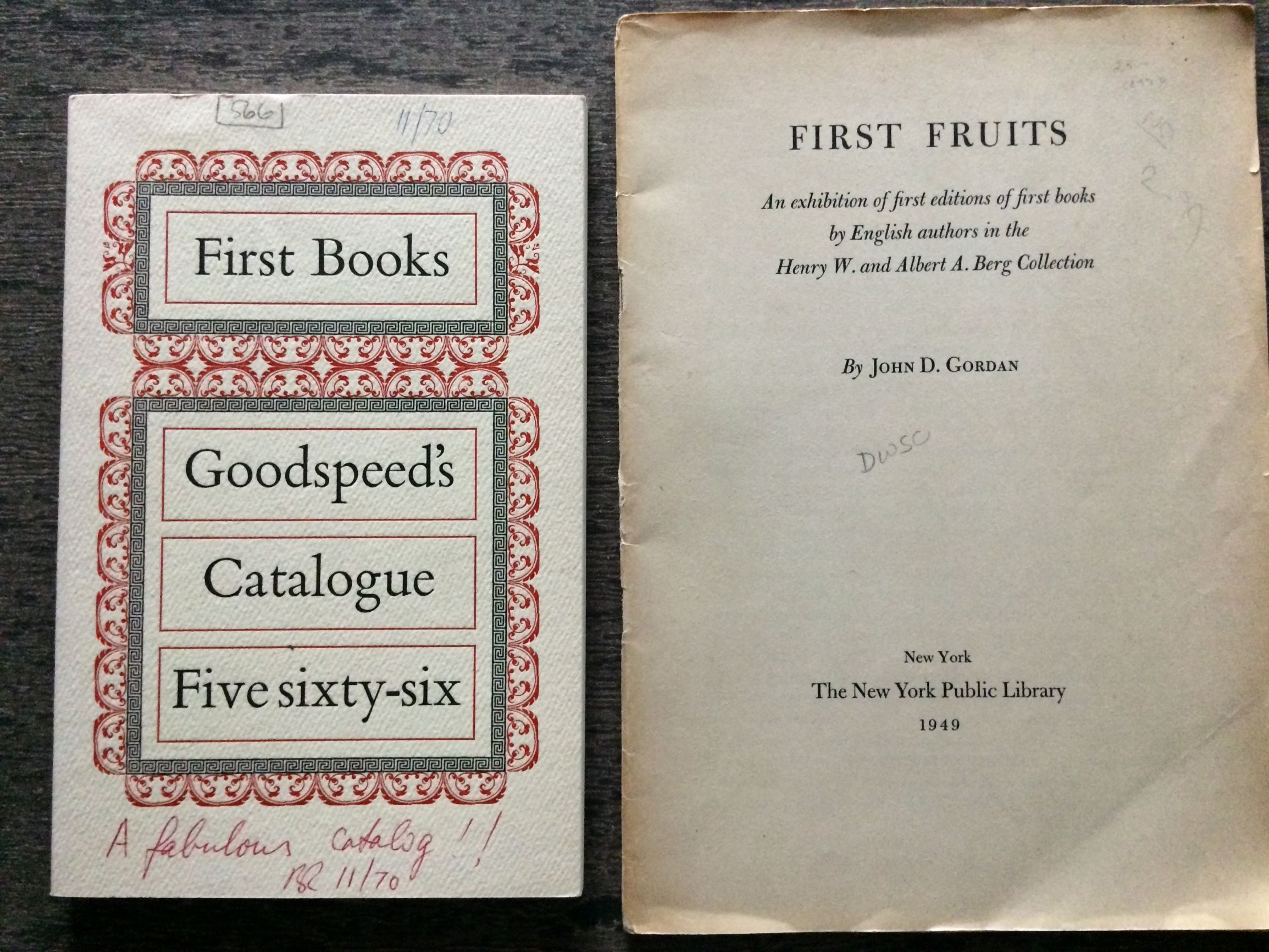 Image for [Two Items] First Books. Goodspeed's Catalogue Five sixty-six [together with] First Fruits:  An Exhibition of First Editions of First Books By American Authors, From The Berg Collection.