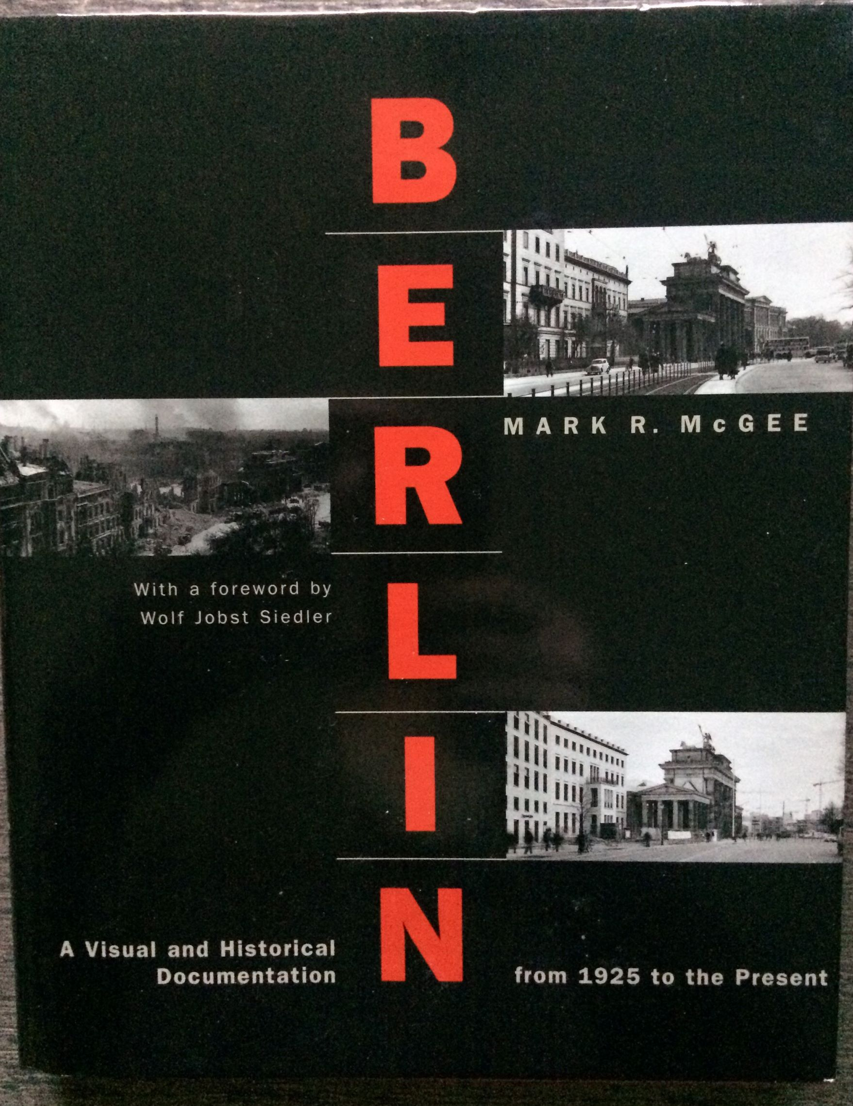 Image for Berlin : A Visual and Historical Documentation from 1925 to the Present.