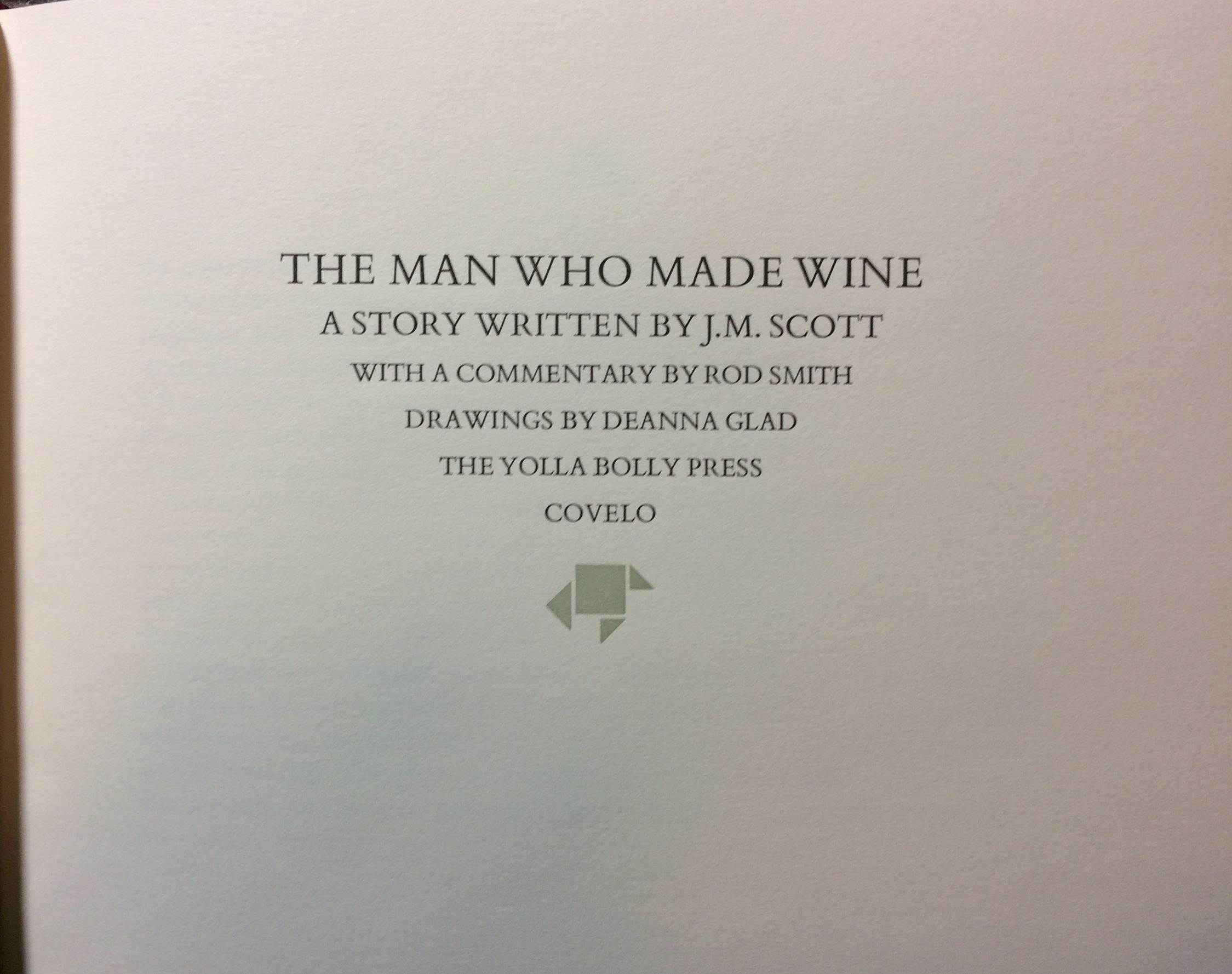 Image for The Man Who Made Wine.  With a Commentary by Rod Smith; Drawings by Deanna Glad.