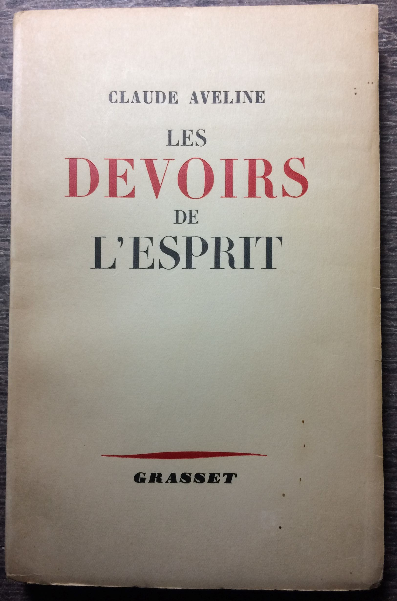 Image for Les Devoirs de L'Esprit [Inscribed by the author].