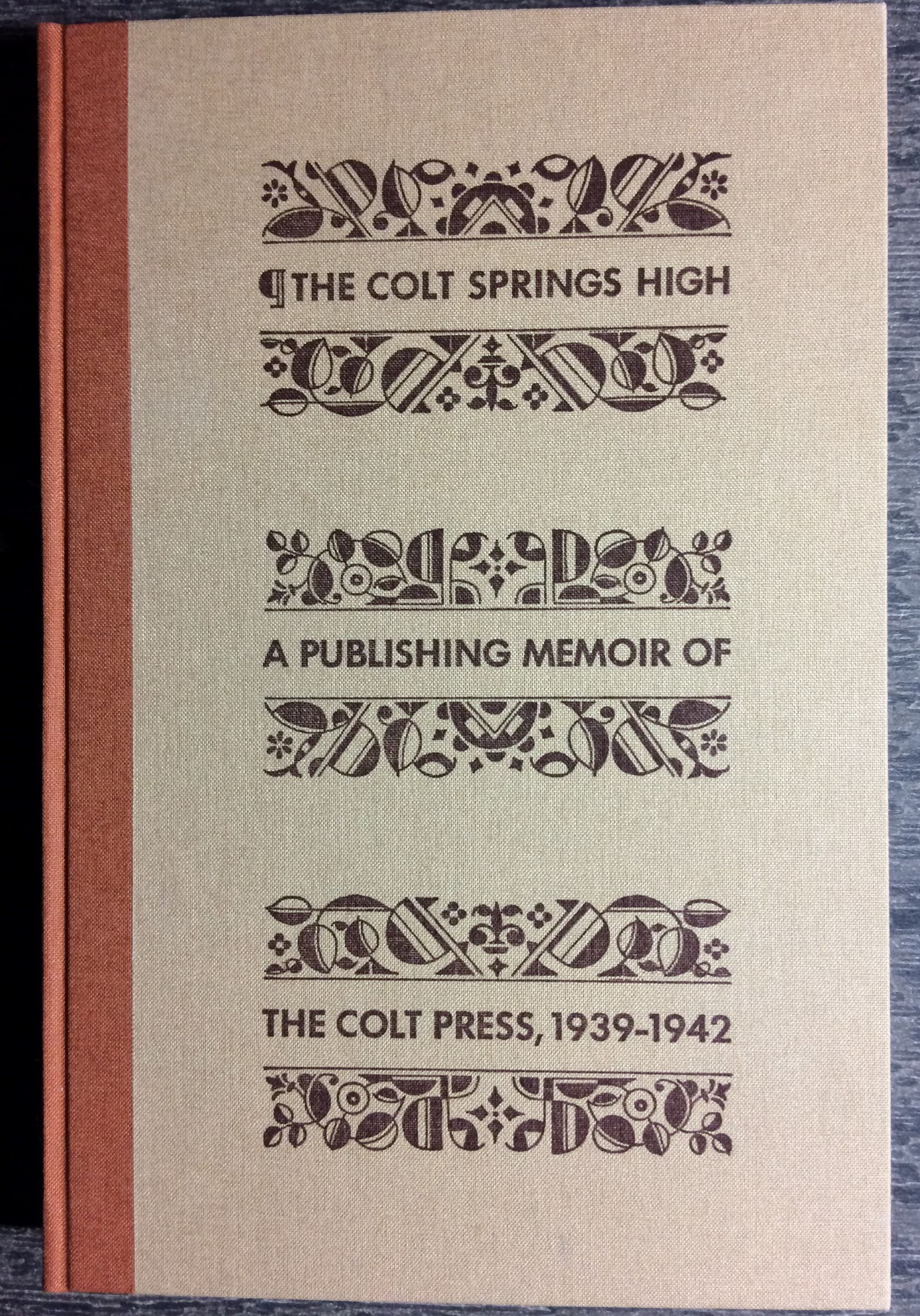 Image for The Colt Springs High. A Publishing Memoir of the Colt Press, 1938-1942.