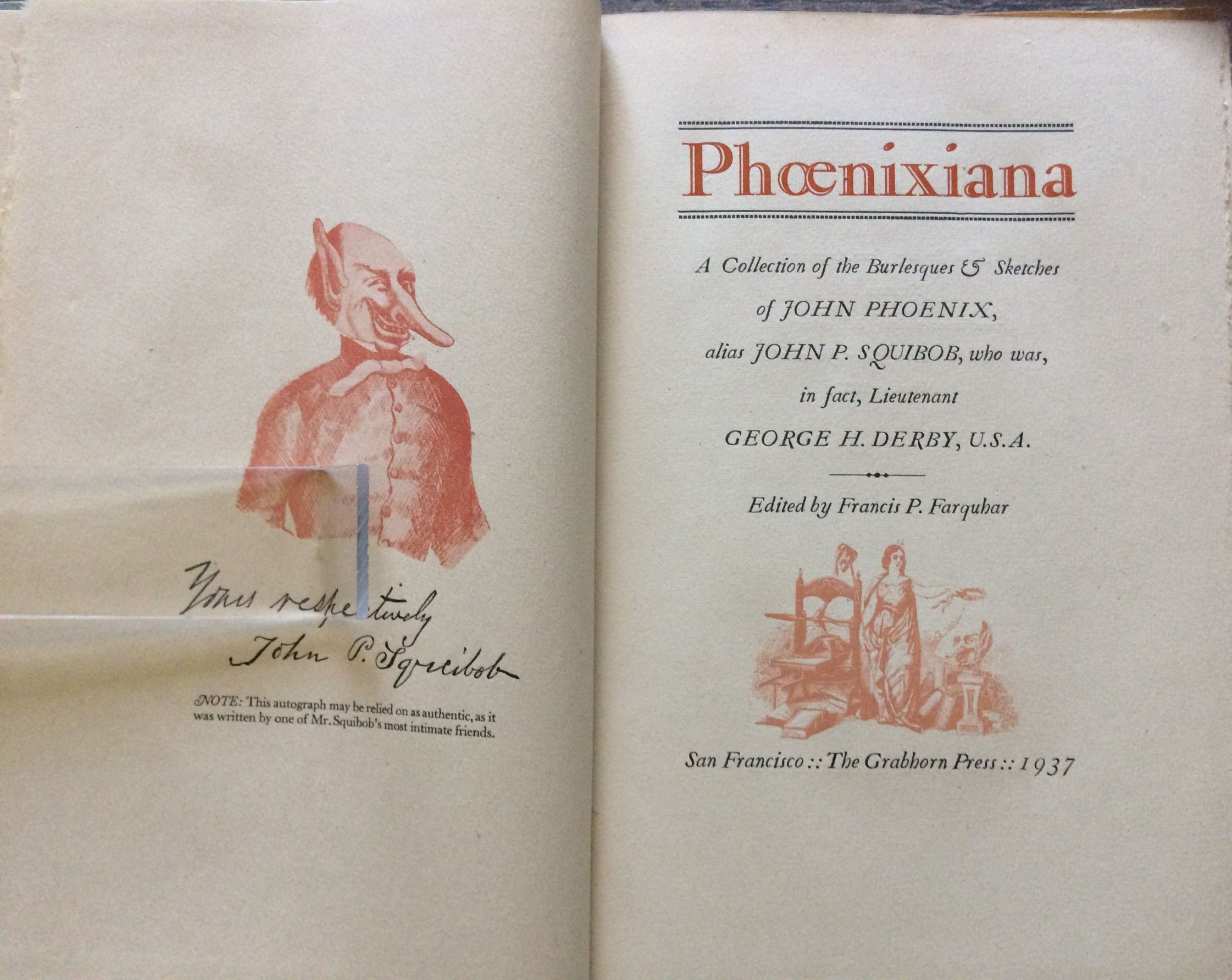 Image for Phoenixiana: a Collection of the Burlesques & Sketches of John Phoenix Alias John P.S. Squibob, who was, in fact Lieutenant George H. Derby, U.S.A. Edited by Francis P. Farquhar.