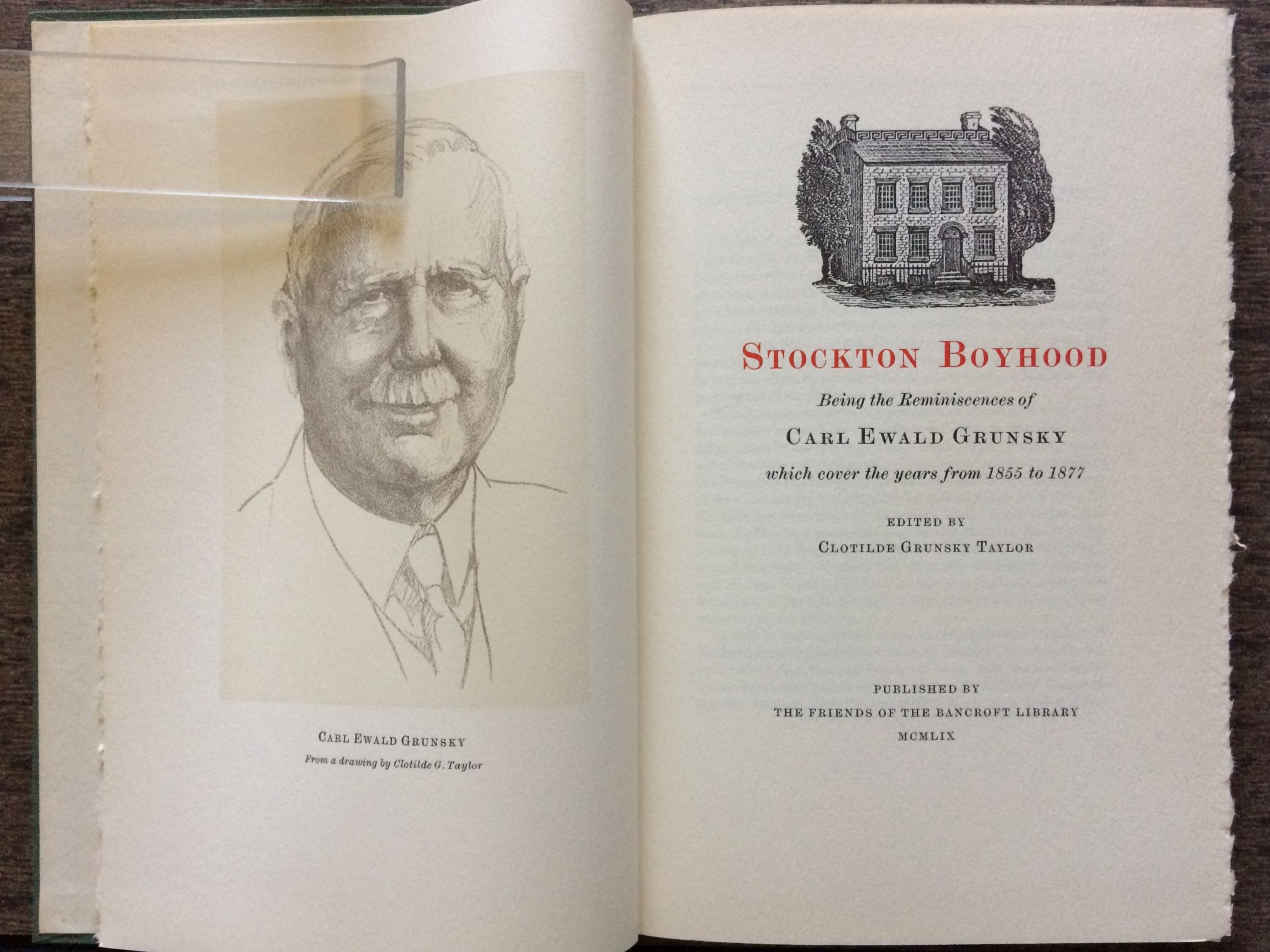 Image for Stockton Boyhood. Being the Reminiscences of Carl Ewald Gunsky, which cover the years from 1855-1877.  Edited by Clotilde Grunsky Taylor.