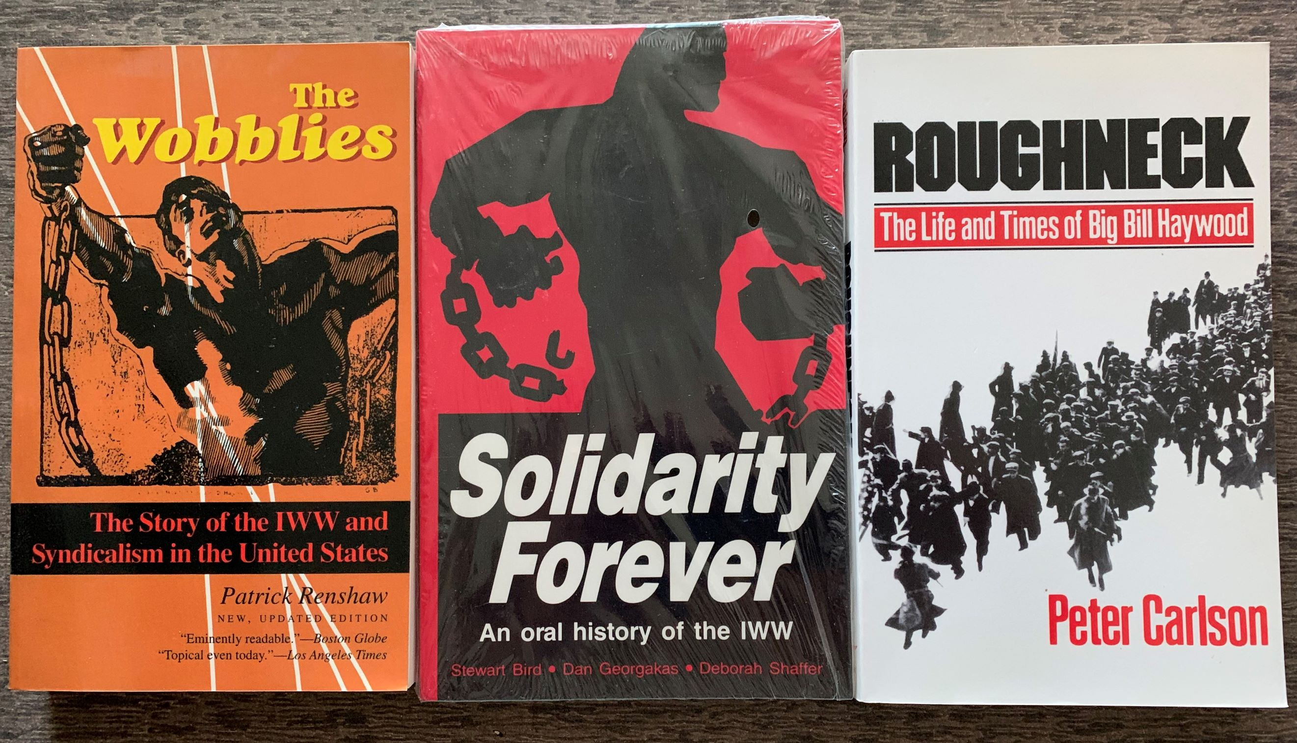 Image for [3 Titles] Roughneck, The Life and Times of Big Bill Haywood, (together with) Solidarity Forever, An Oral History of the IWW; The Wobblies, The Story of the IWW and Syndicalism in the United States.