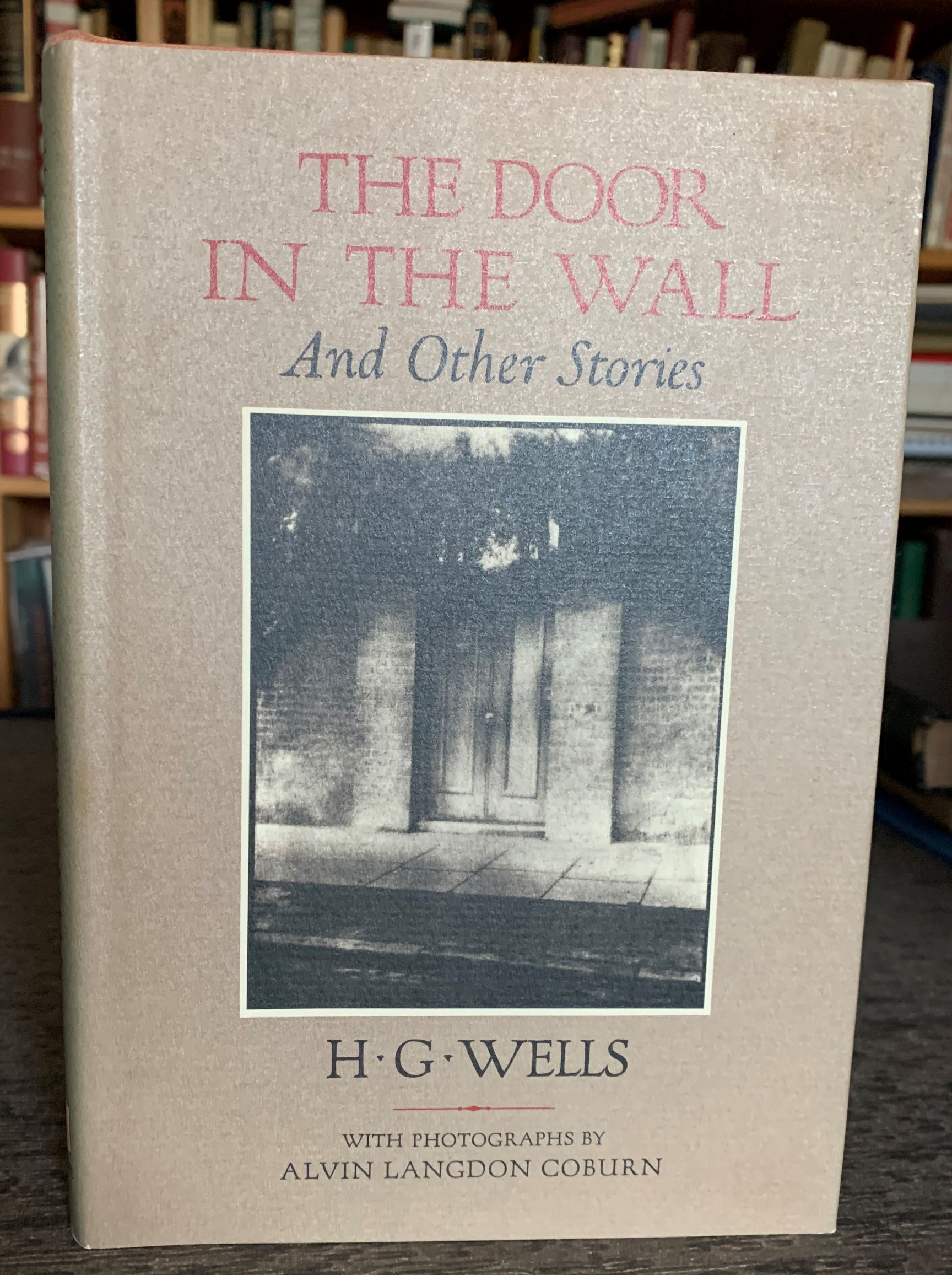 Image for The Door In The Wall, And Other Stories.  With photographs by Alvin Langdon Coburn.