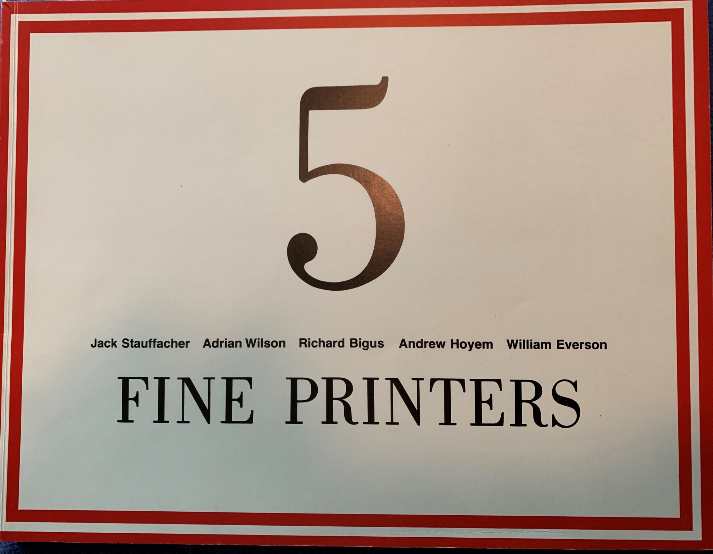 Image for Five Fine Printers: Jack Stauffacher, Adrian Wilson, Richard Bigus, Andrew Hoyem, William Everson.  An Exhibition, February 22 - April 10, 1979, University of California, Davis.