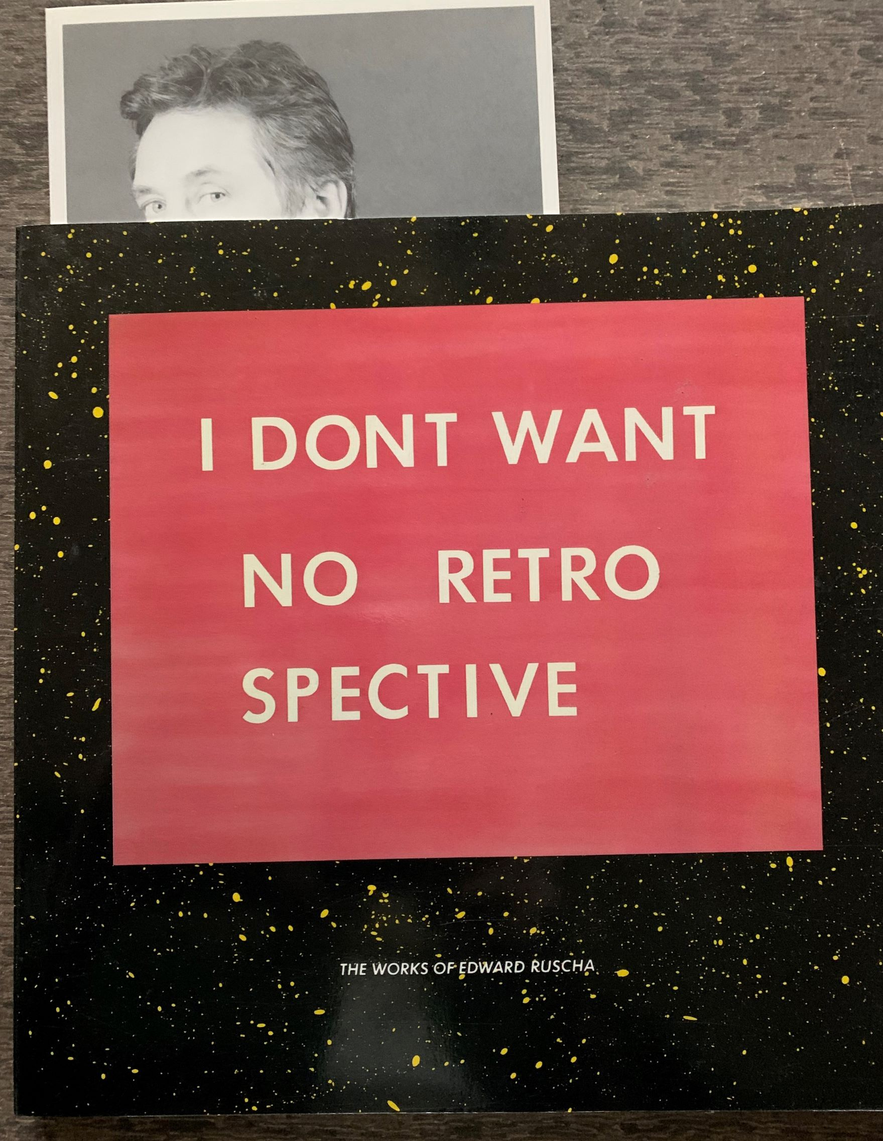 Image for [Three Items] The Works of Edward Ruscha (cover title: I Don't Want No Retro, Spective)  Introduction by Anne Livet, with a forward by Henry T. Hopkins.