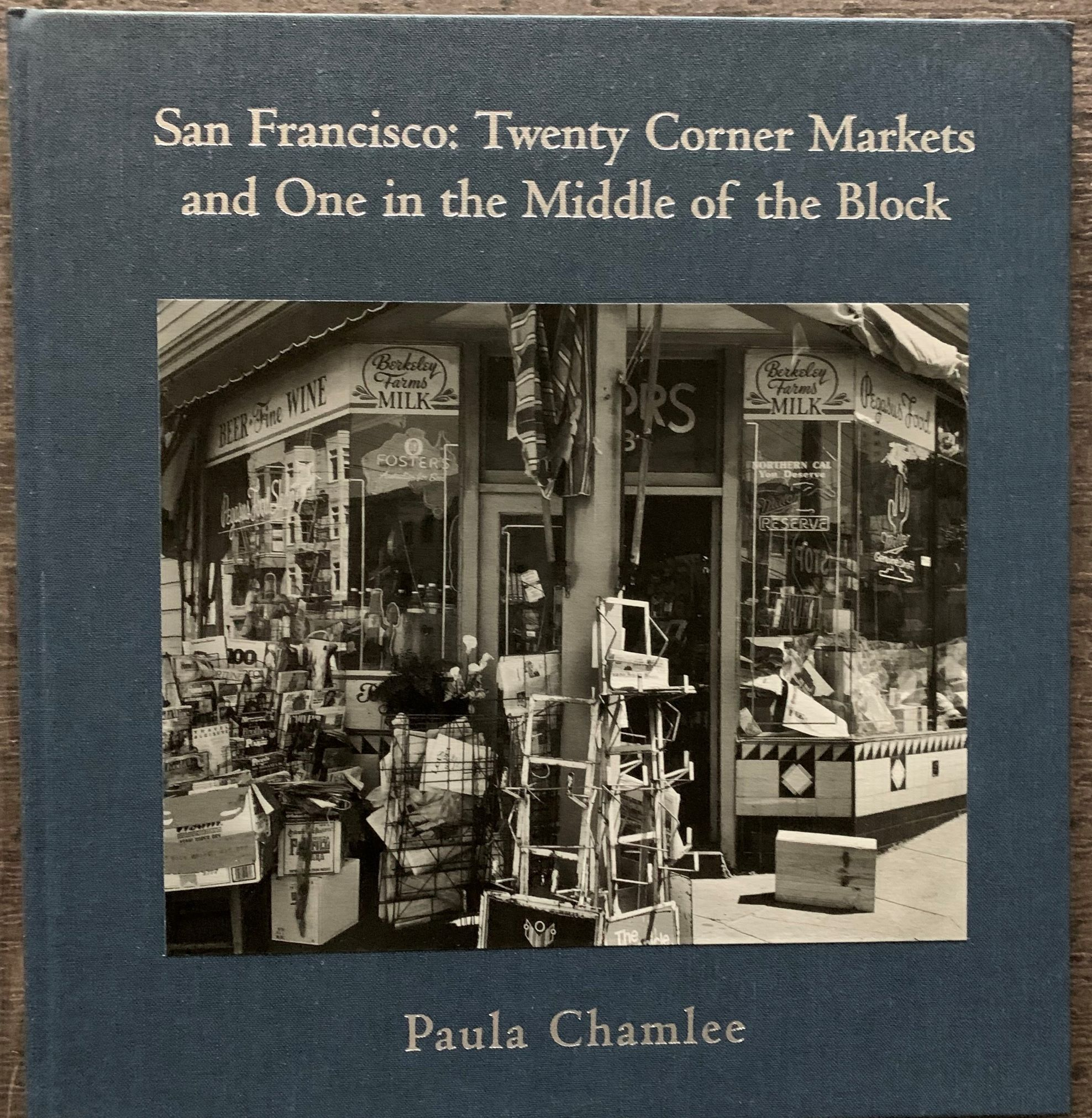 Image for San Francisco: Twenty Corner Markets and One in the Middle of the Block.