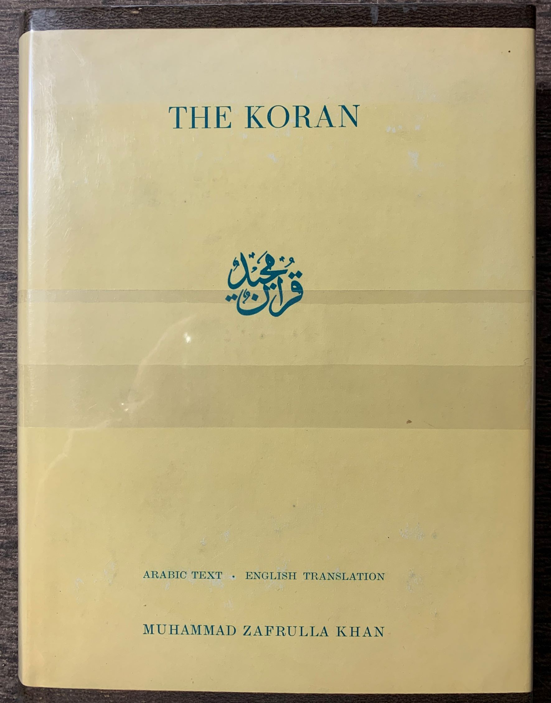 Image for The Koran. The Eternal Revelation vouchsafed to Muhammad, The Seal of the Prophets.  Arabic text with a new translation by Muhammad Zafrulla Khan.