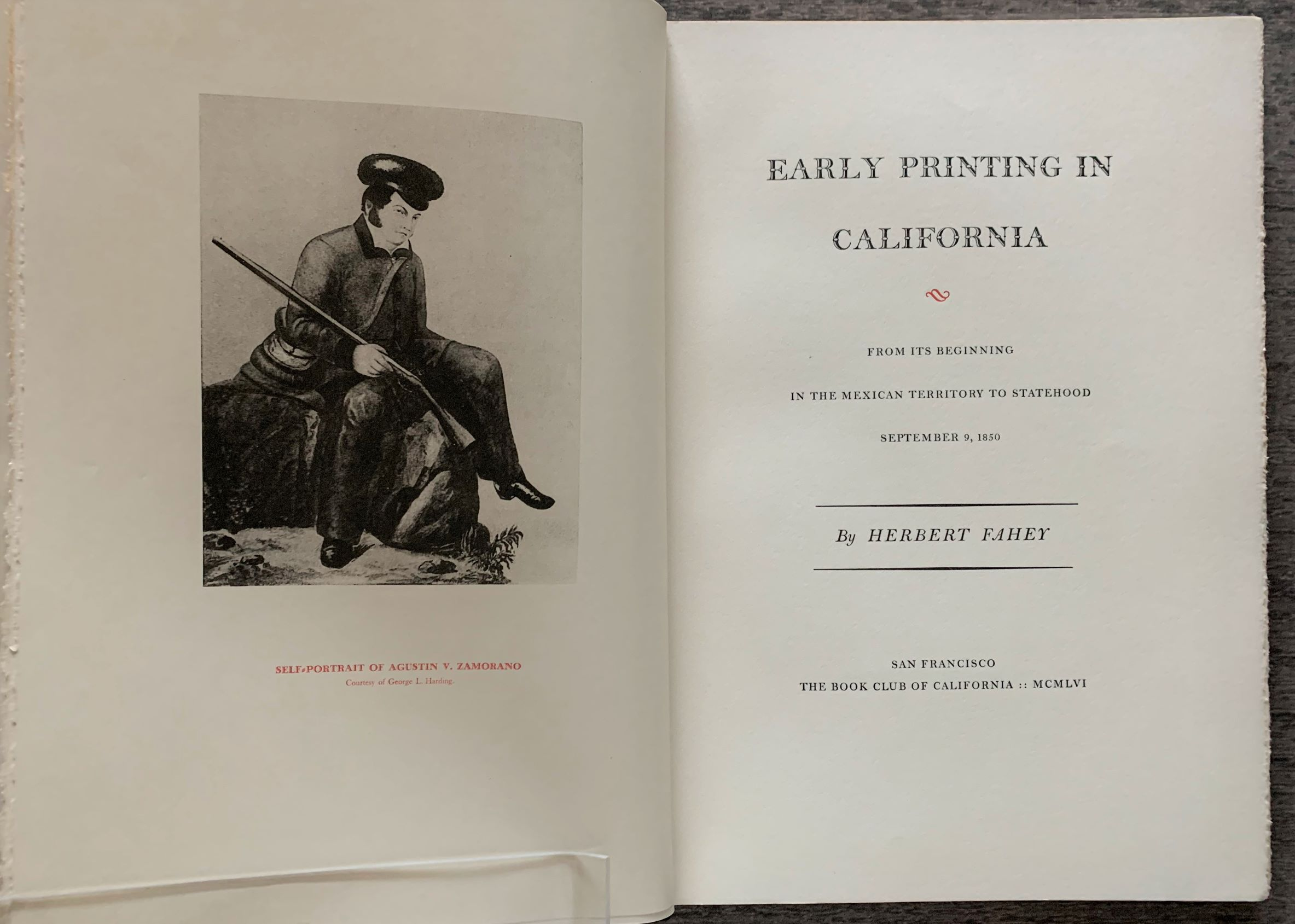 Image for Early Printing in California. From it's beginning in the Mexican Territory to Statehood, September 9, 1850.