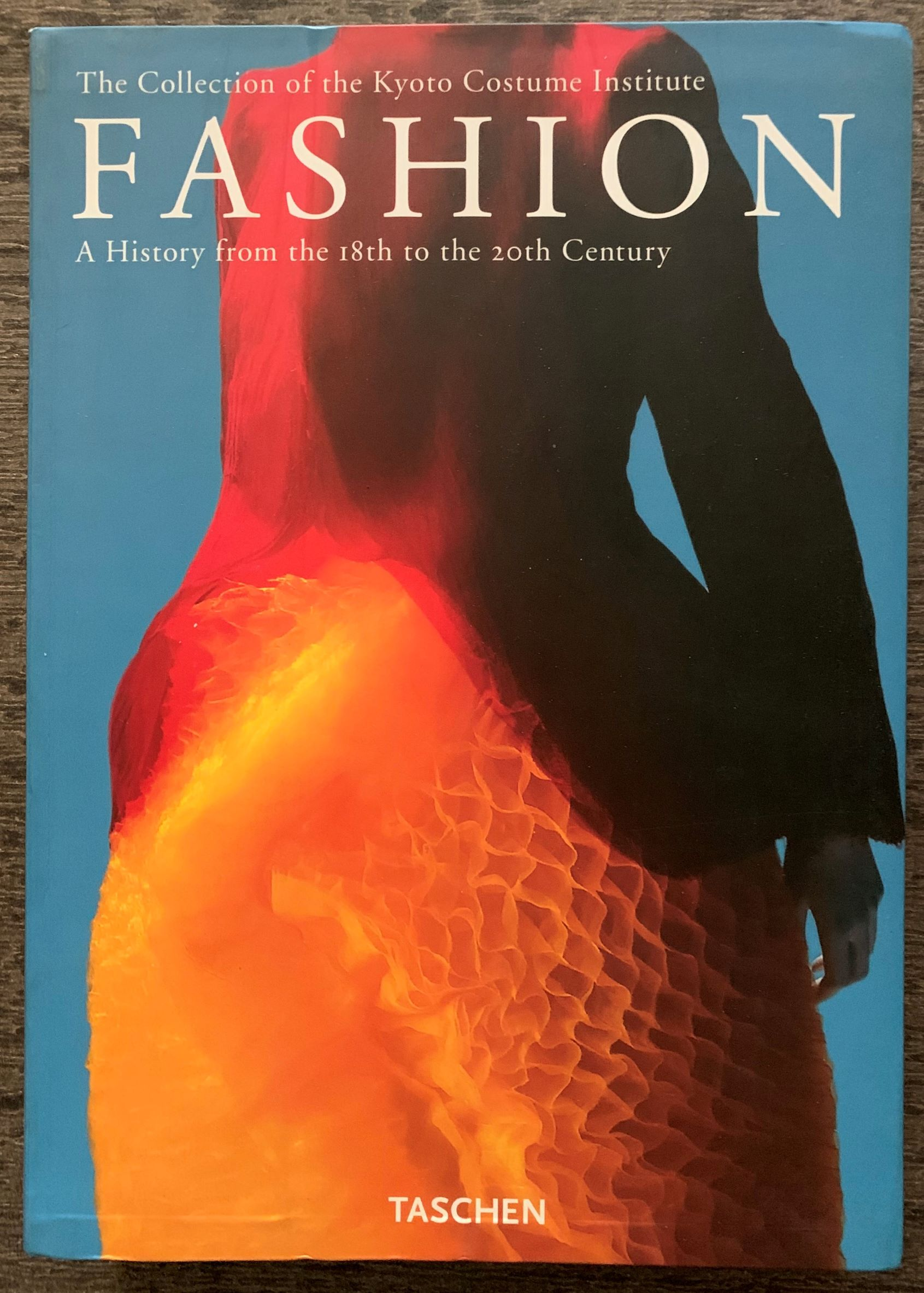 Image for The Collection of the Kyoto Costume Institute: Fashion - A History from the 18th to the 20th Century.