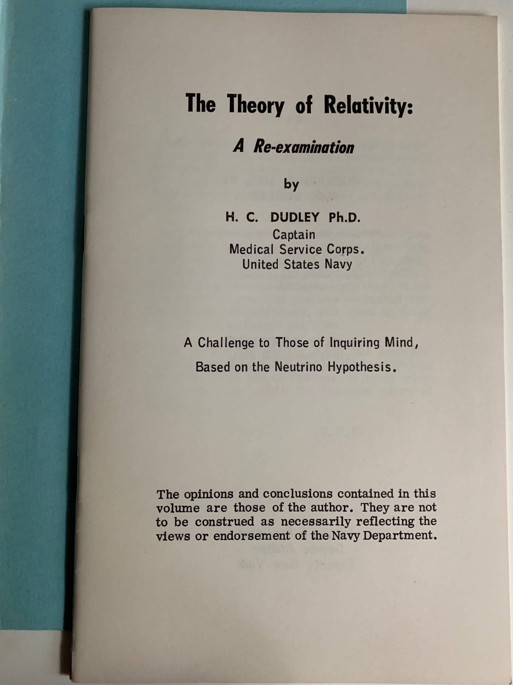 Image for [2 items] The Theory of Relativity: A Re-examination.  A Challenge to Those of Inquiring Mind, Based on the Neutrino Hypothesis. [Together with] Hyperspace: The Mathematical Basis of Relativity.