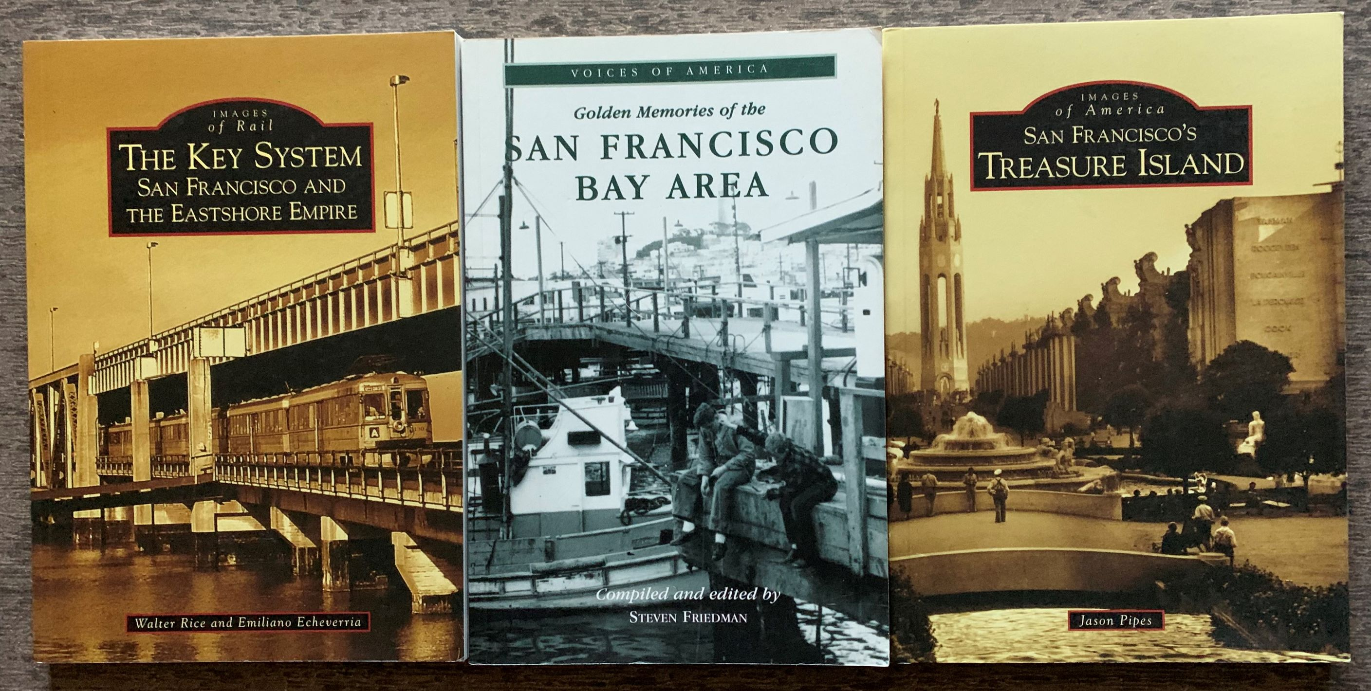 Image for [3 Titles] San Franciisco's Treasure Island; The Key System, San Francisco and The Eastshore Empire; Golden Memories of the San Francisco Bay Area.