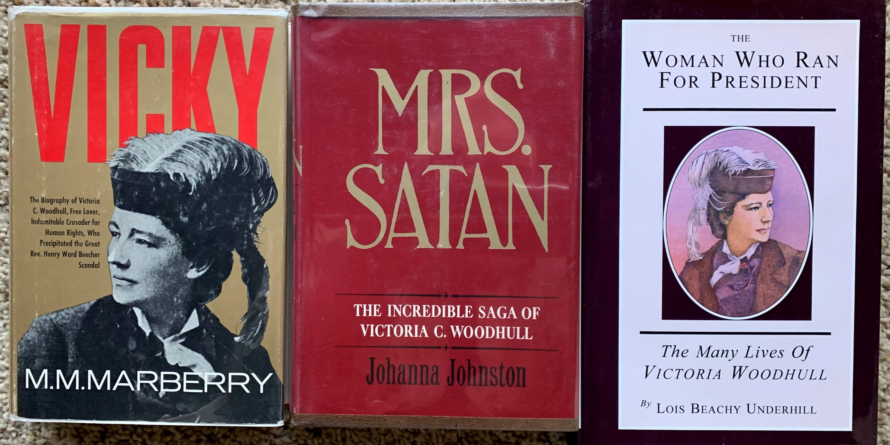 Image for [3 Titles]: Mrs. Satan, The Incredible Saga of Victoria C. Woodhull; Vicky, A Biography of (VCW); The Woman Who Ran for President.