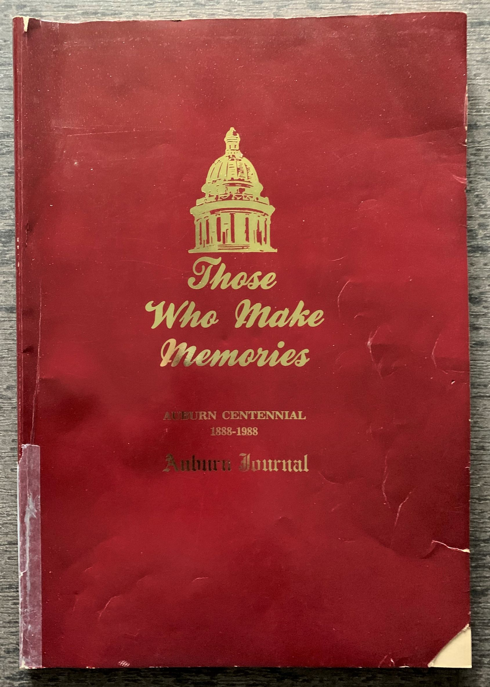 Image for Those Who Make Memories, Auburn Centennial 1888-1988 [cover title].